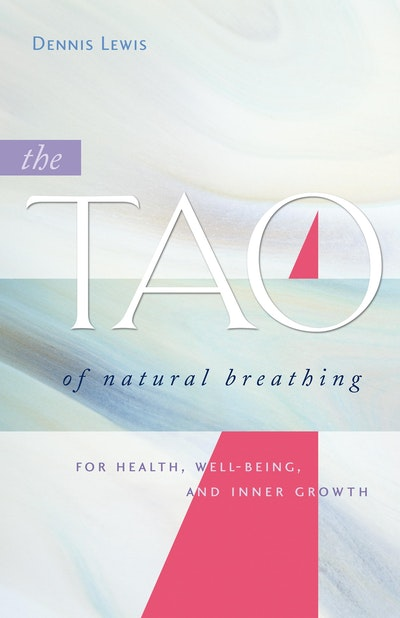 The Tao Of Natural Breathing