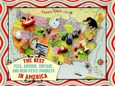 The Best Flea, Antique, Vintage, And New Style Markets In America