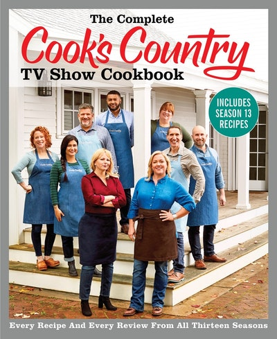 The Complete Cook's Country TV Show Cookbook Includes Season 13 Recipes