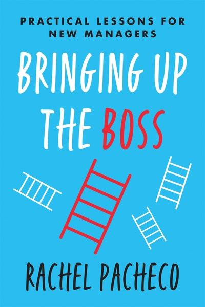 Bringing Up the Boss