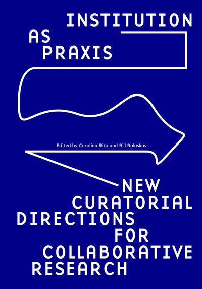 Institution as Praxis