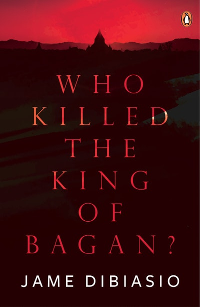 Who Killed The King of Bagan?
