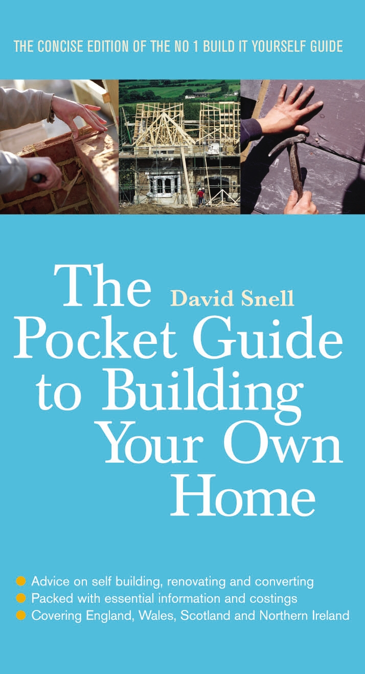 The pocket guide to building your own home by david snell for Building your own home in colorado