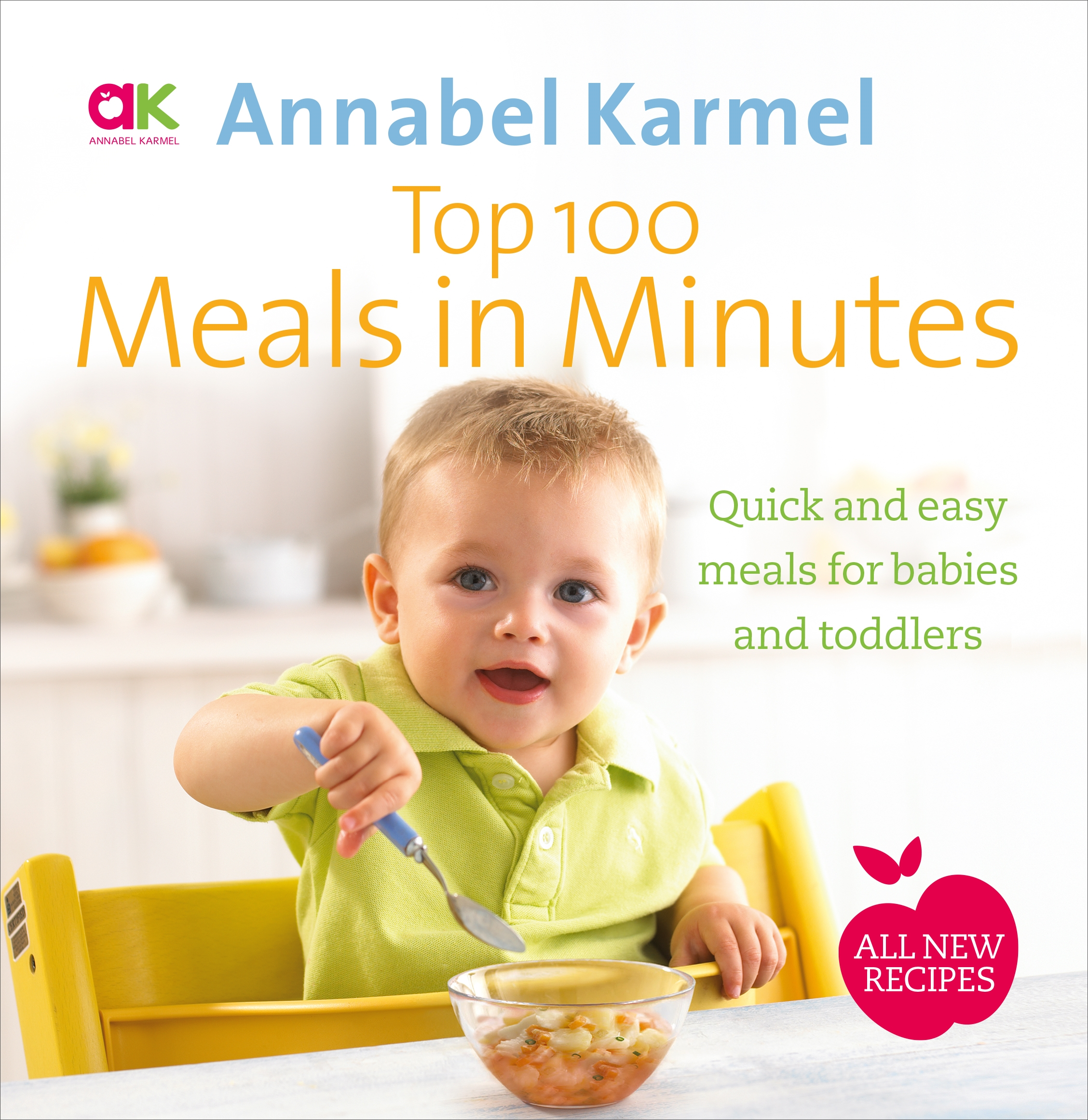 Top 100 meals in minutes by annabel karmel penguin books australia hi res cover forumfinder Choice Image