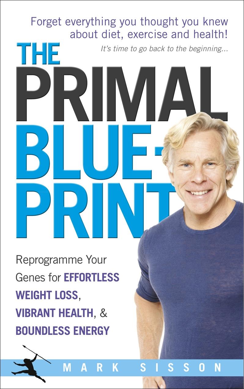 The primal blueprint by mark sisson penguin books new zealand the primal blueprint malvernweather Gallery