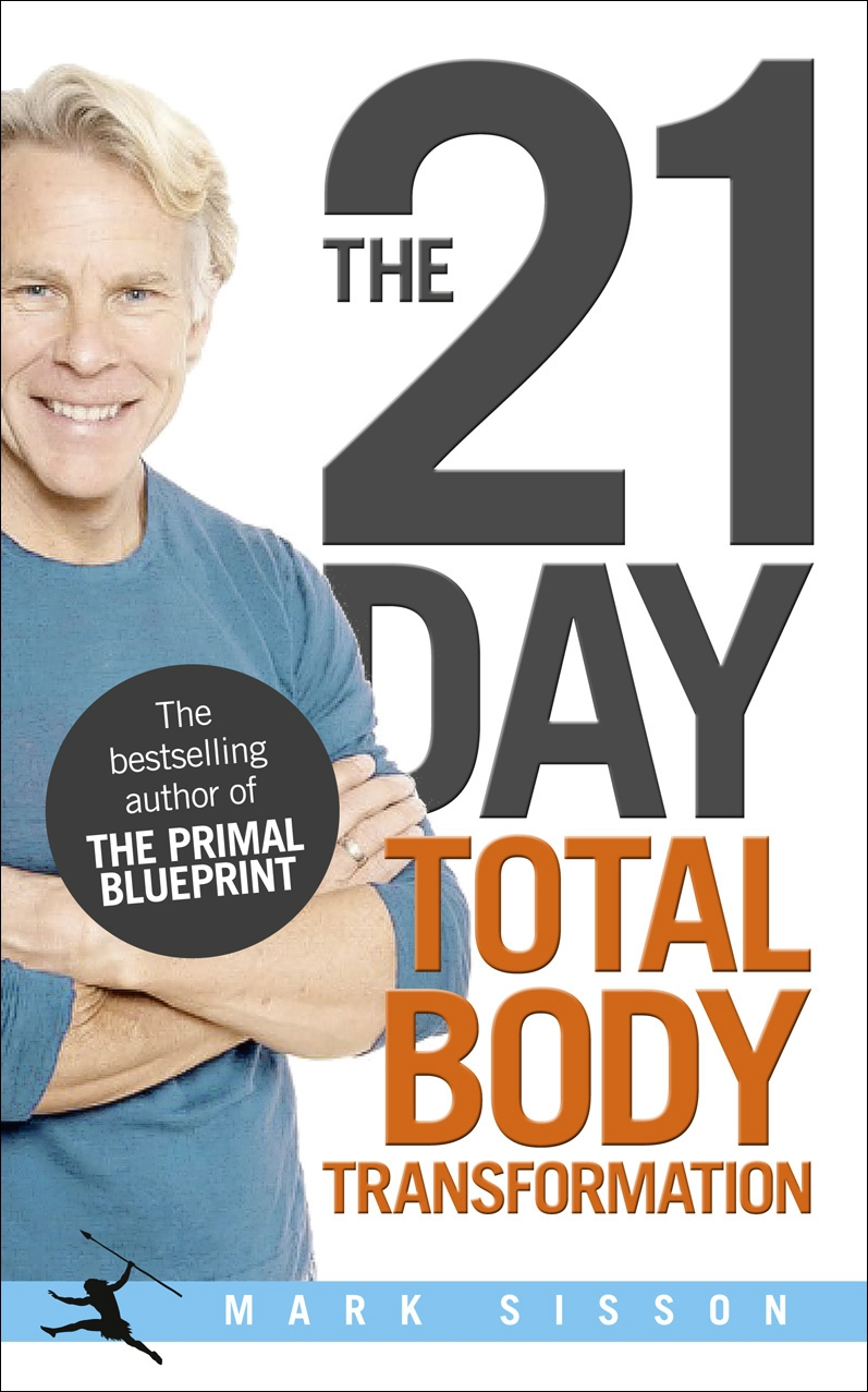 The 21 day total body transformation by mark sisson penguin books hi res cover malvernweather Choice Image