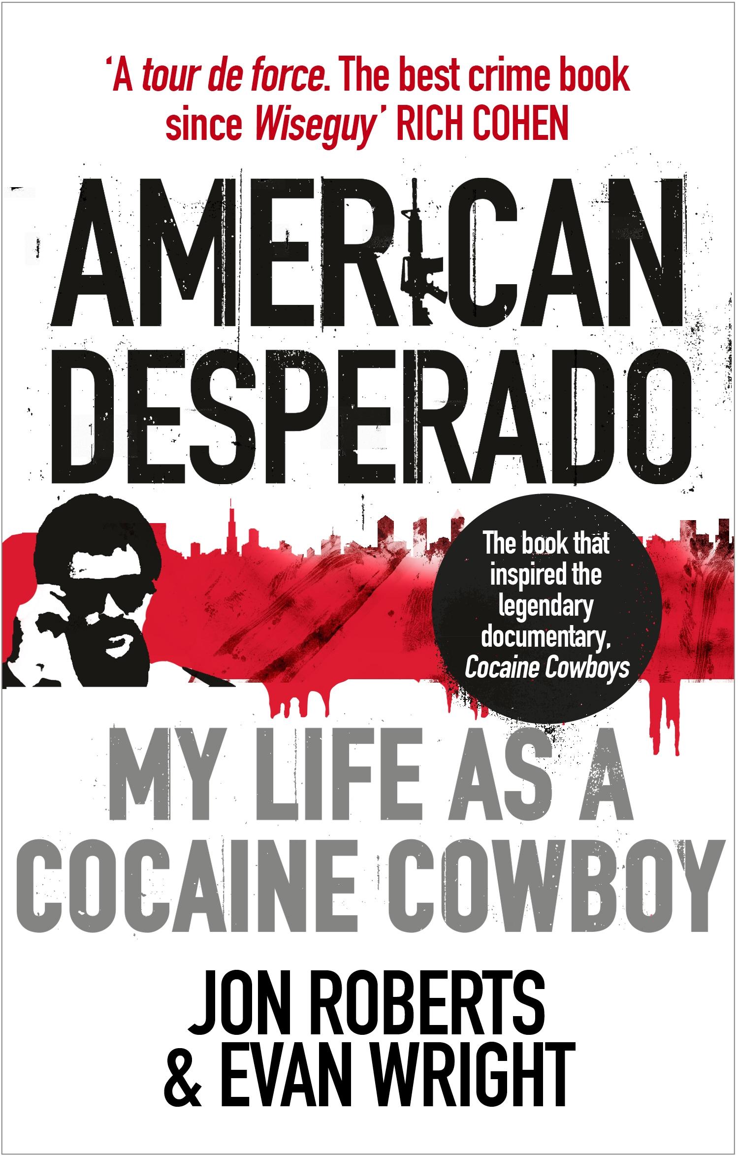 American Desperado by Jon Roberts - Penguin Books Australia