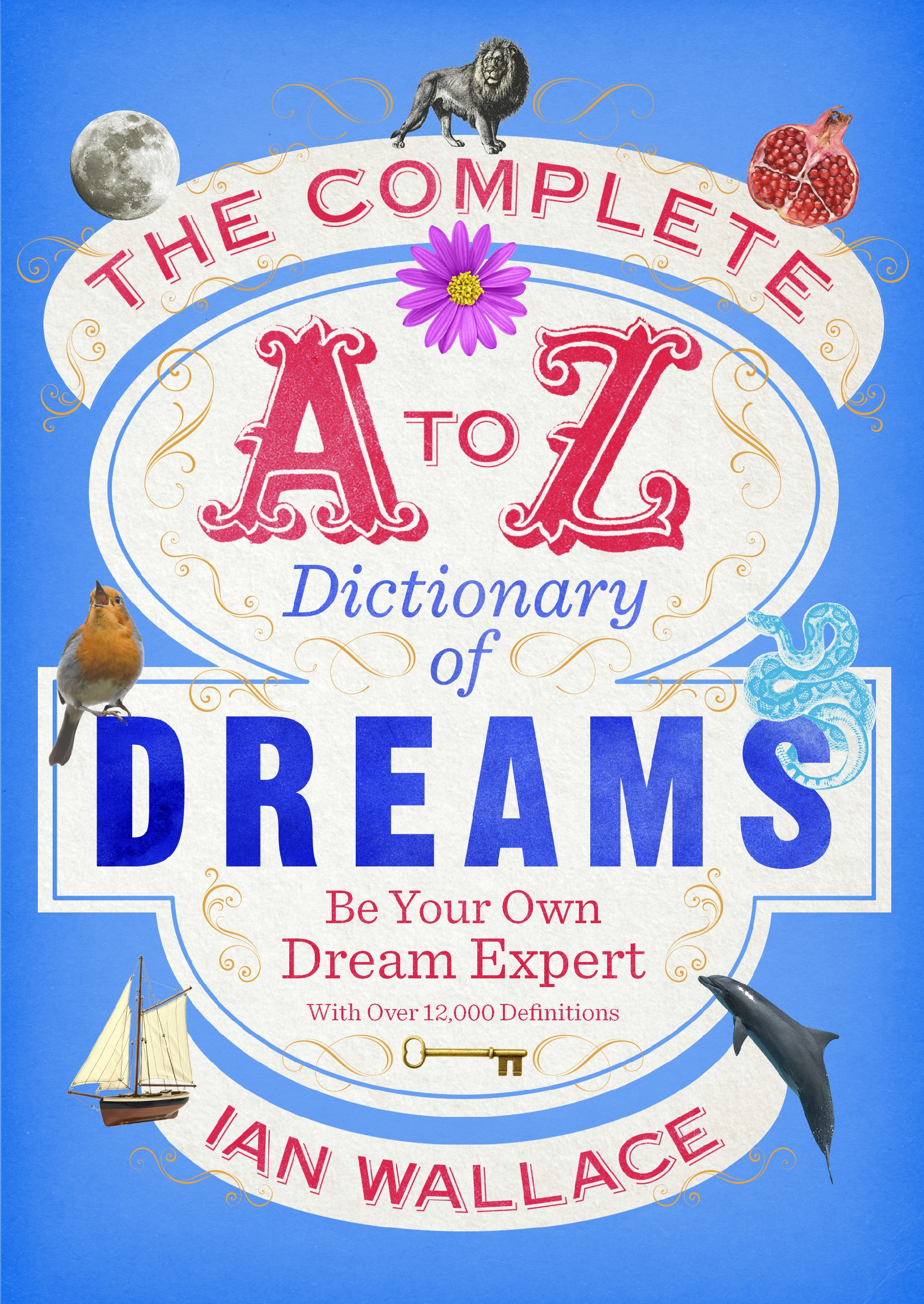 The Complete A To Z Dictionary Of Dreams By Ian Wallace Penguin