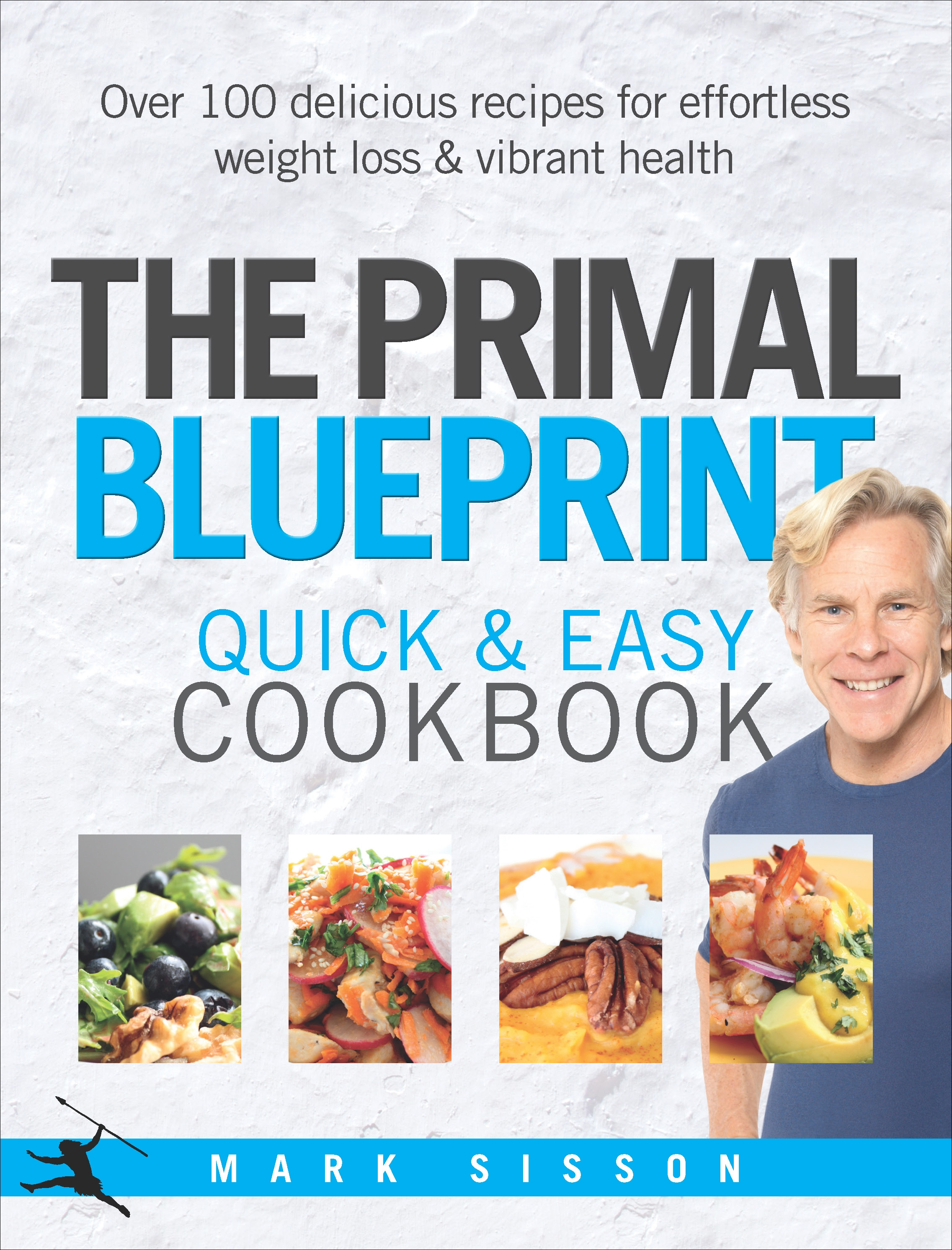 The primal blueprint quick and easy cookbook by mark sisson the primal blueprint quick and easy cookbook malvernweather Gallery
