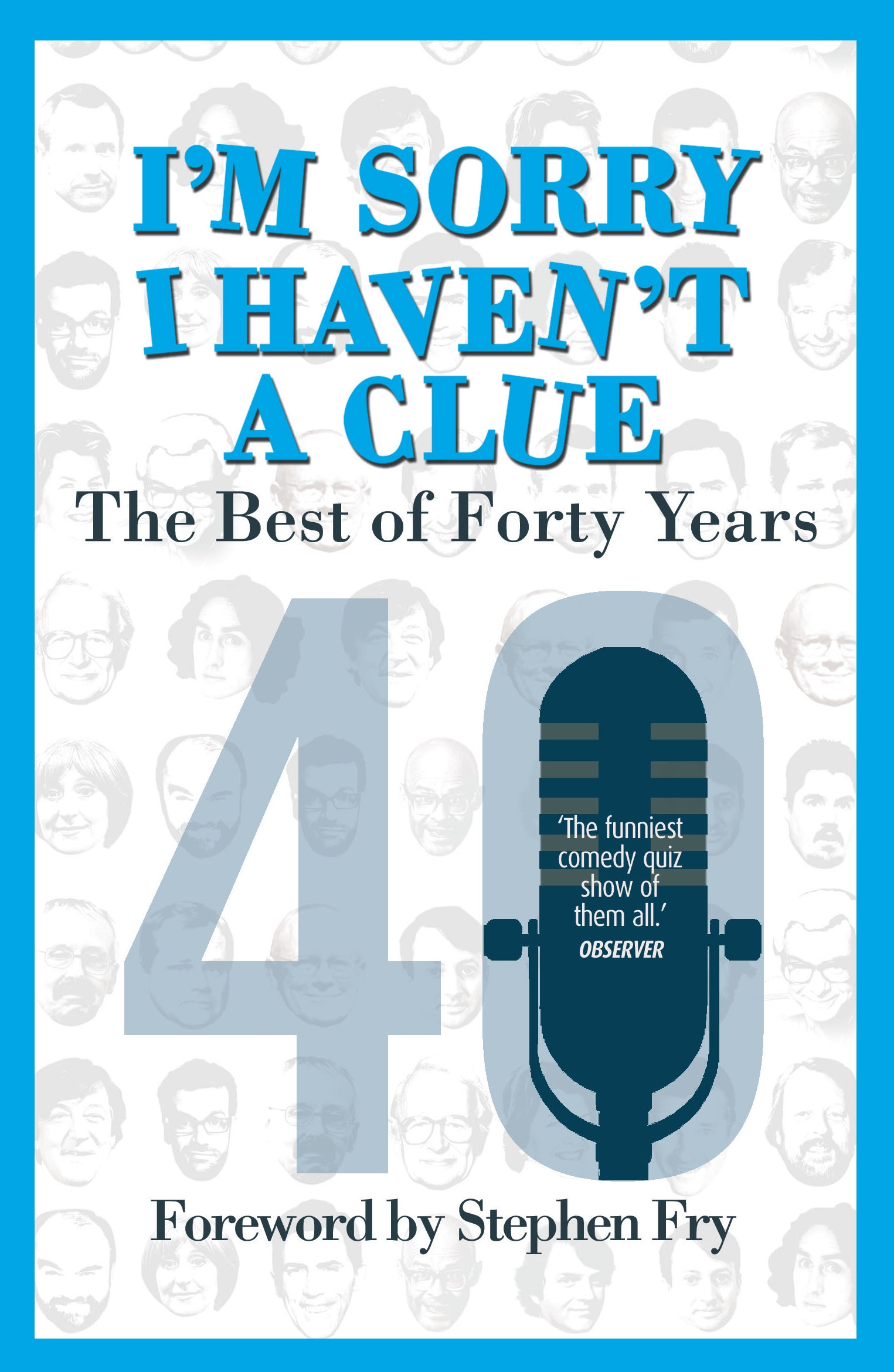 Im sorry i havent a clue the best of forty years by barry cryer im sorry i havent a clue the best of forty years fandeluxe Choice Image