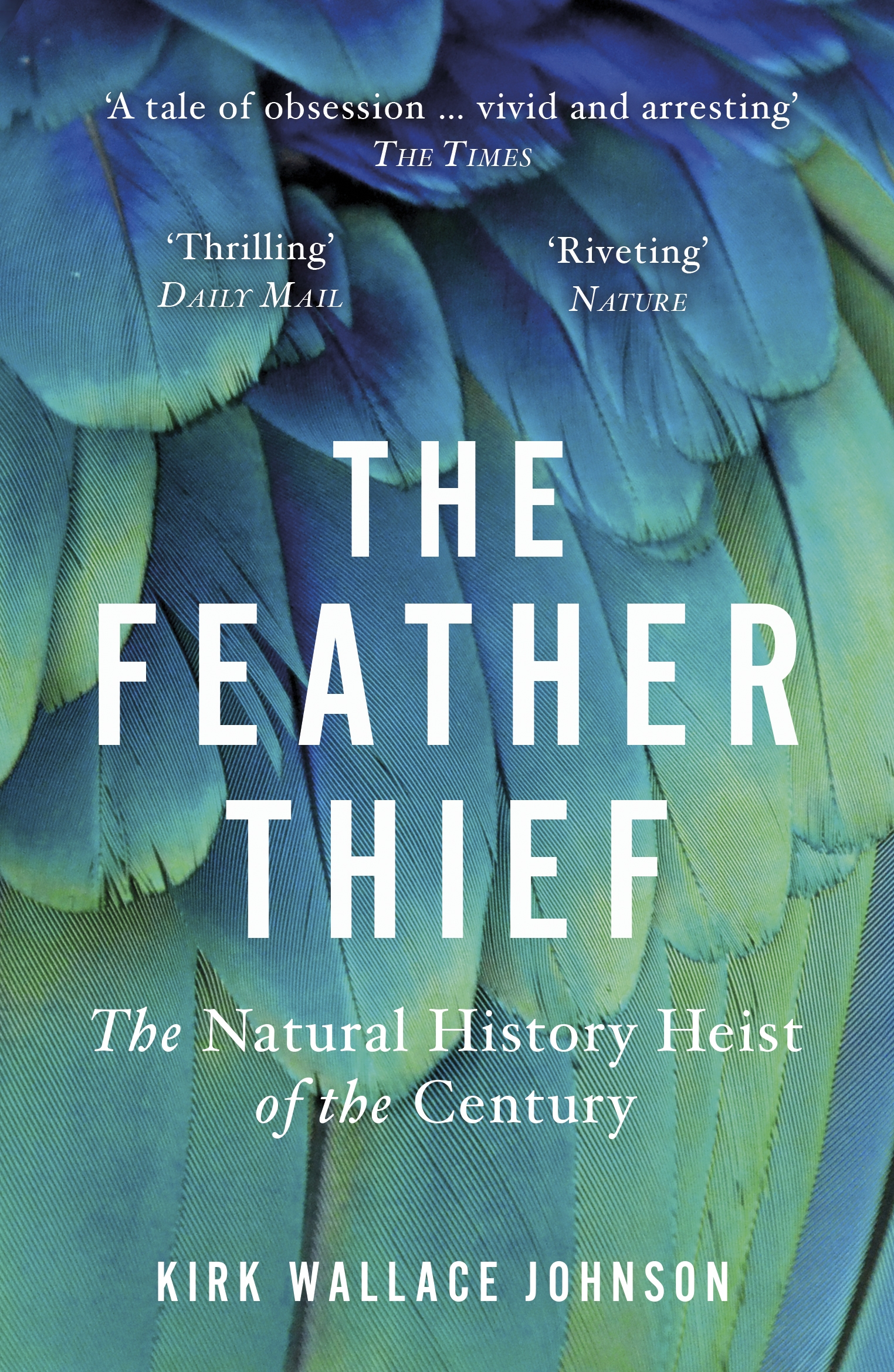 The Feather Thief by Kirk Wallace Johnson - Penguin Books Australia