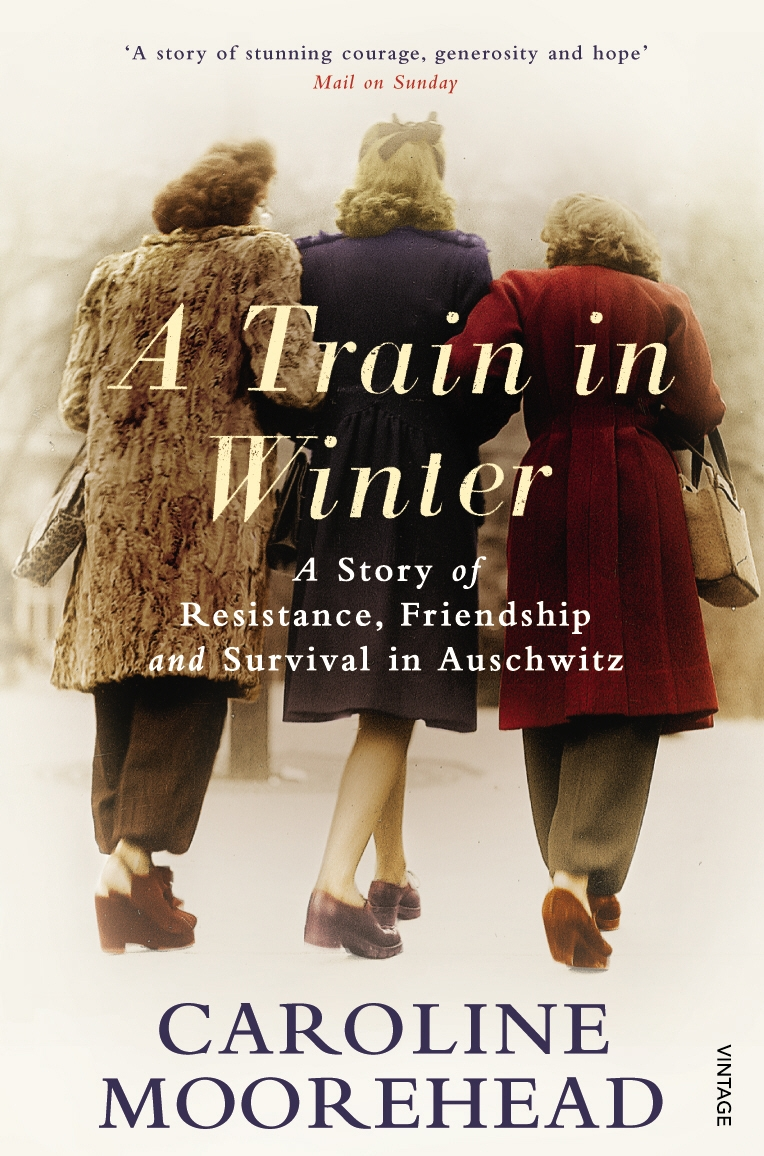 A Train in Winter by Caroline Moorehead - Penguin Books Australia