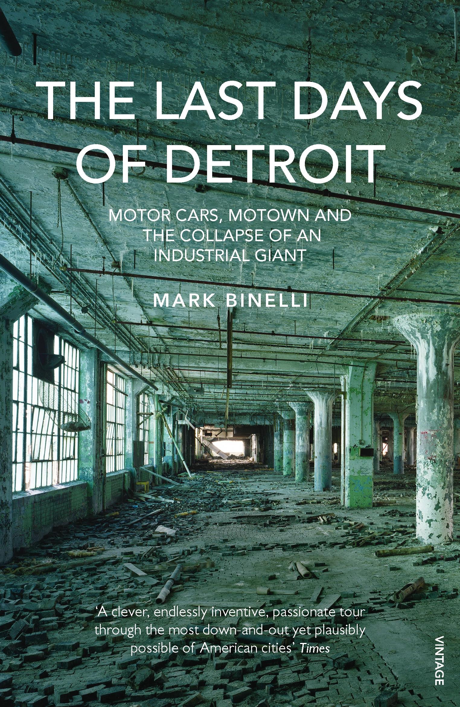The Last Days Of Detroit By Mark Binelli Penguin Books border=
