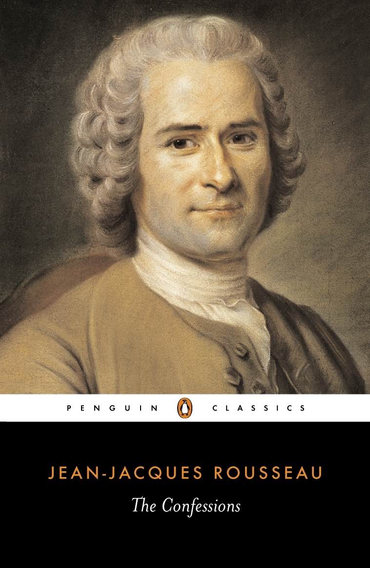Jean Jacques Rousseau Beliefs The Confessions by Jea...