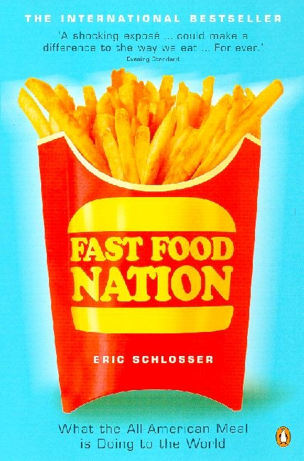 essays of eric schlossers fast food nation College essay jhu fast food nation essays phd writer why can i do my assignment eric schlossers fast food nation: the destruction of american values.