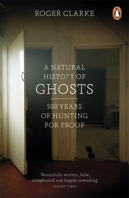Roger Clarke Ghosts A Natural History
