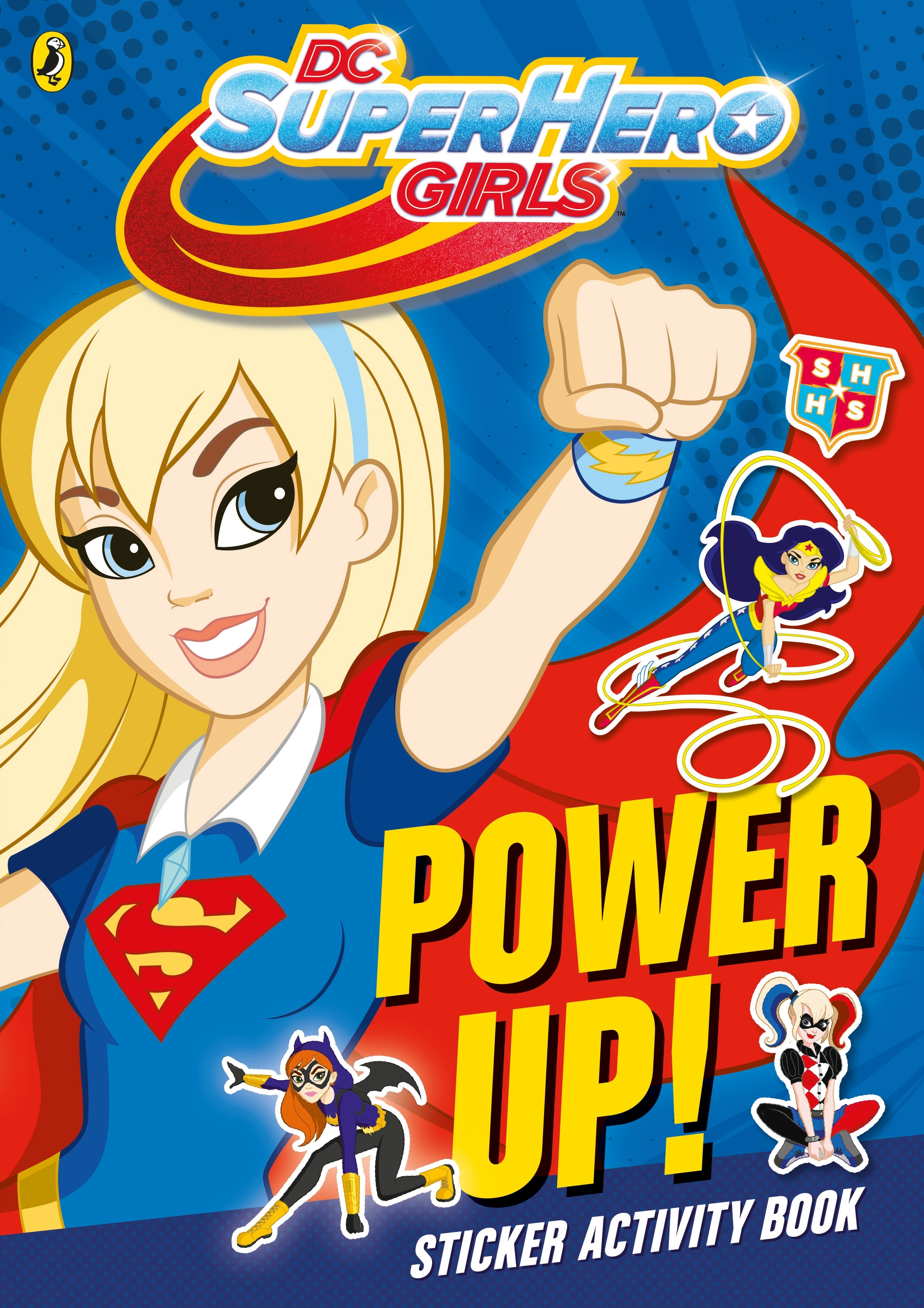 Dc Super Hero Girls Power Up Penguin Books New Zealand Sticker Activity My Big And Mighty Hi Res Cover