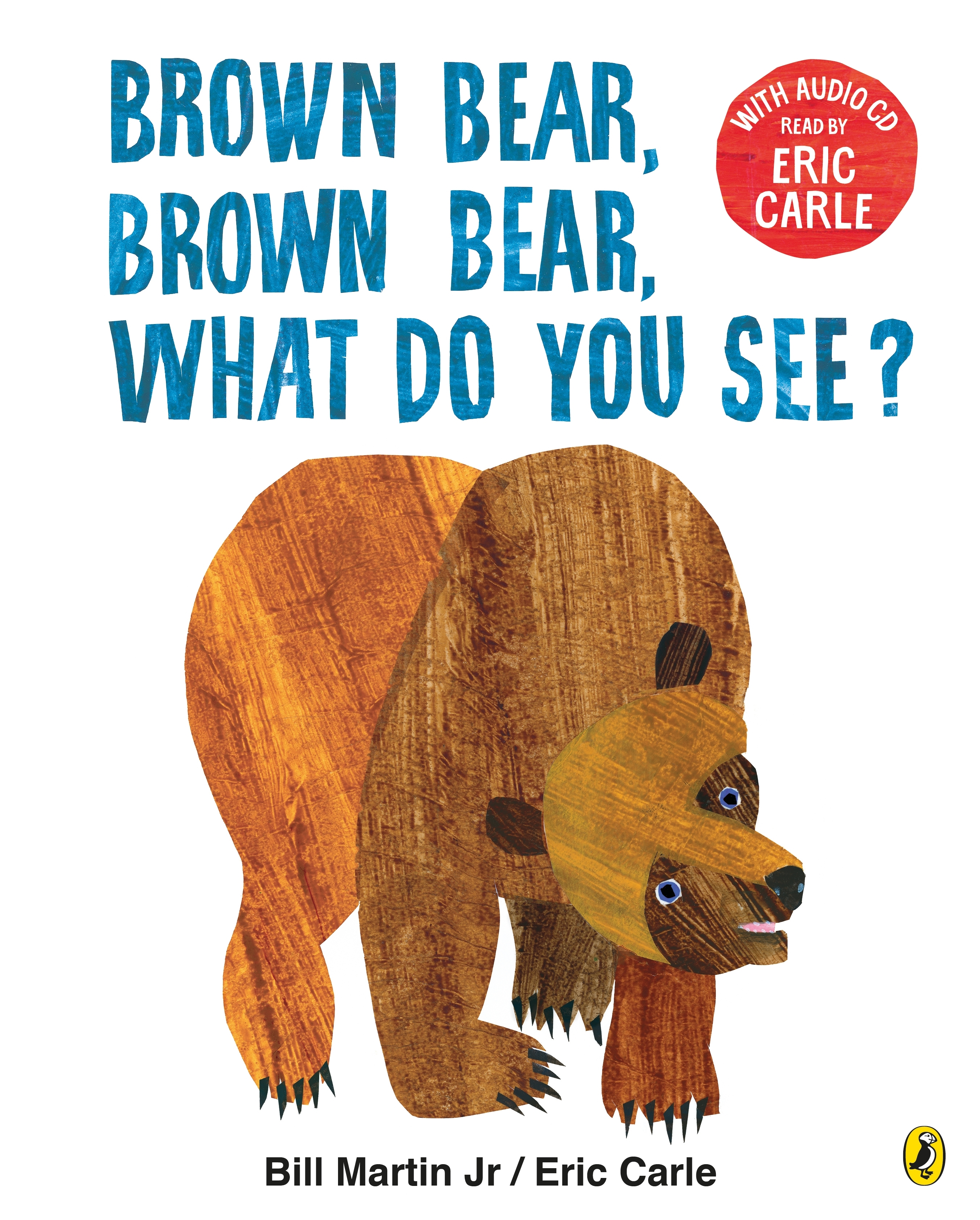 Brown Bear, Brown Bear, What Do You See? by Eric Carle ...