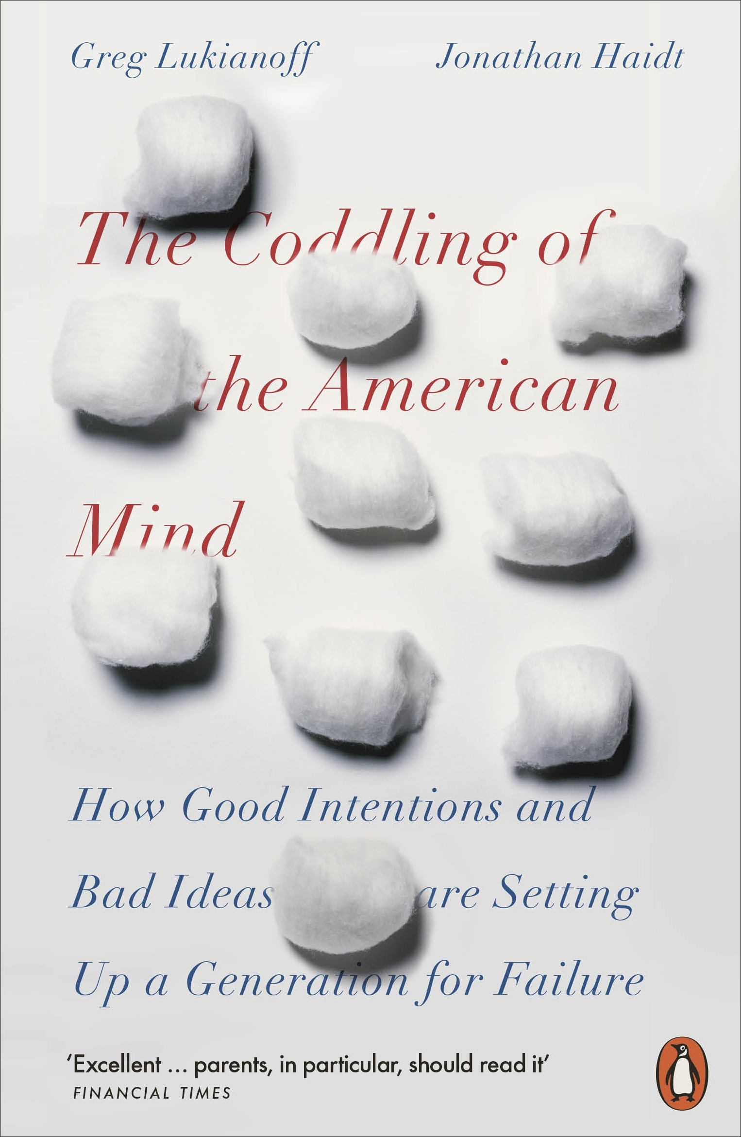 The Coddling of the American Mind by Jonathan Haidt and Greg