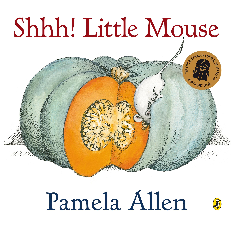 Shhh! Little Mouse By Pamela Allen