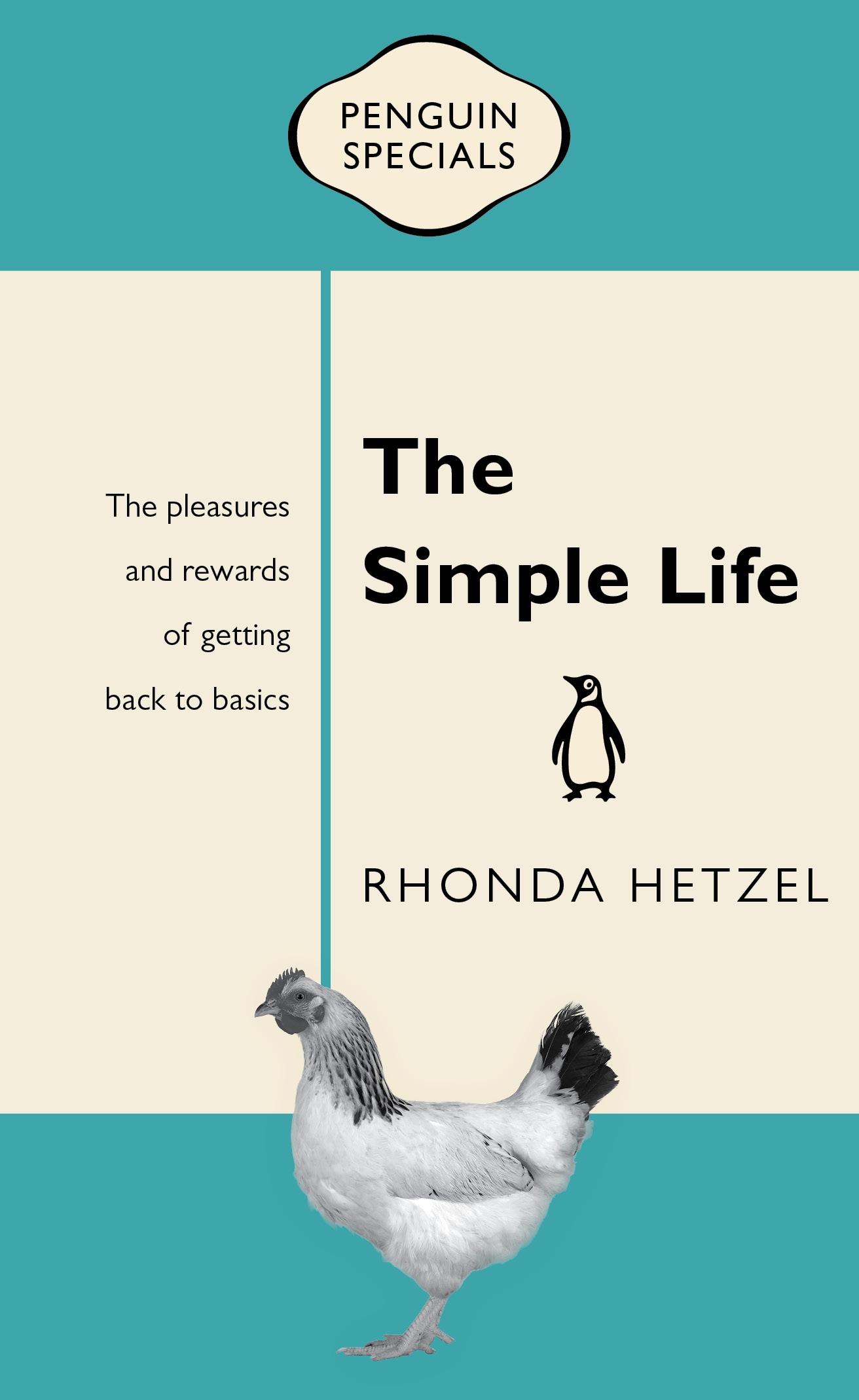The Simple Life: Penguin Specials by Rhonda Hetzel - Penguin Books