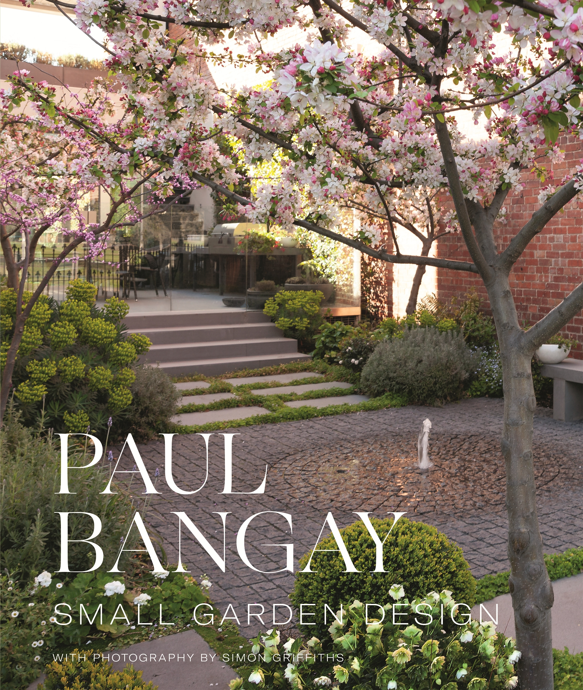 Small Garden Design By Paul Bangay Penguin Books Australia