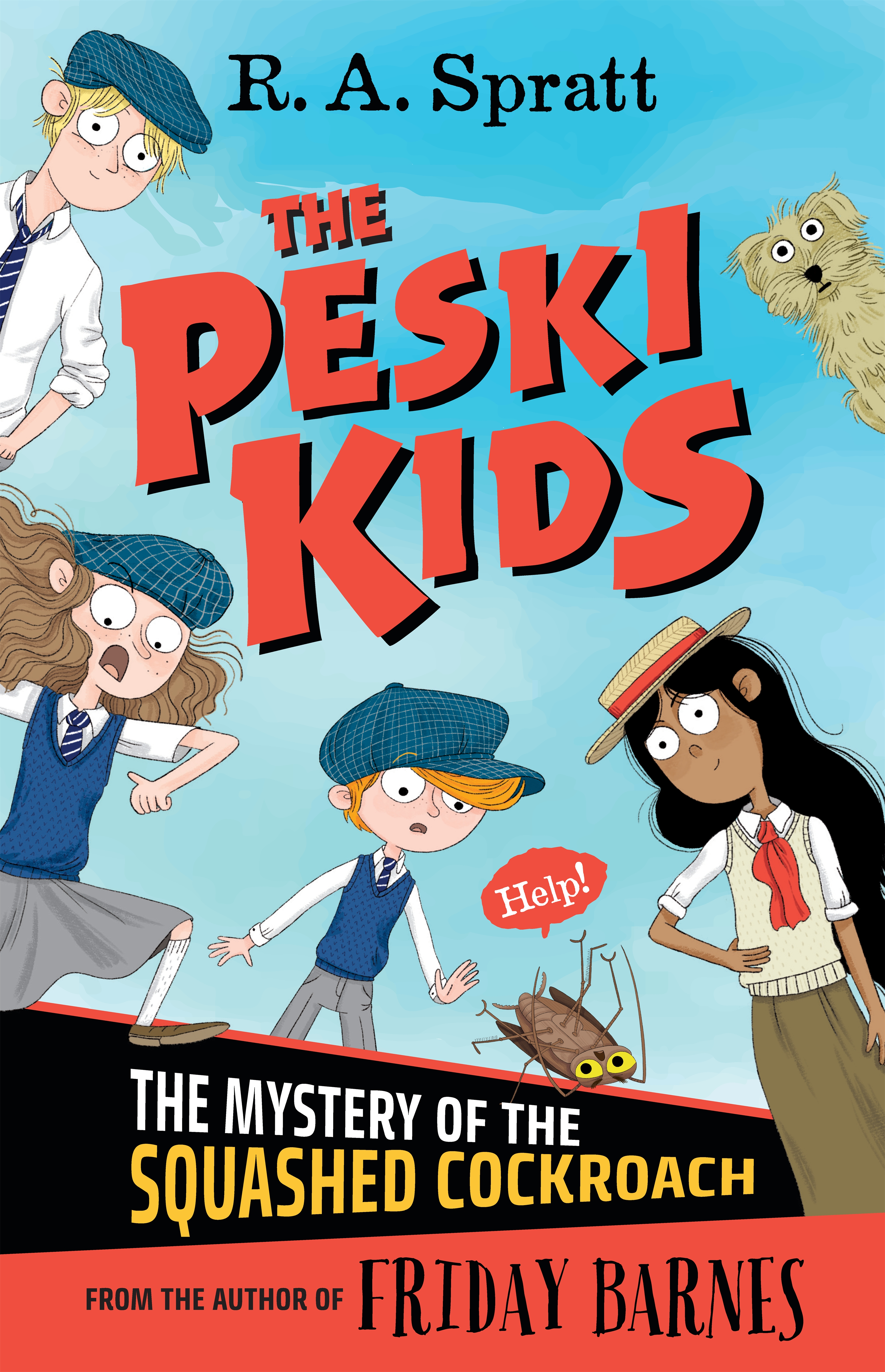 The Peski Kids 1: The Mystery of the Squashed Cockroach by