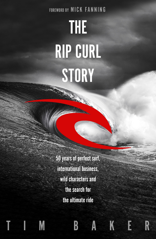 623658af9129 The Rip Curl Story by Tim Baker - Penguin Books Australia