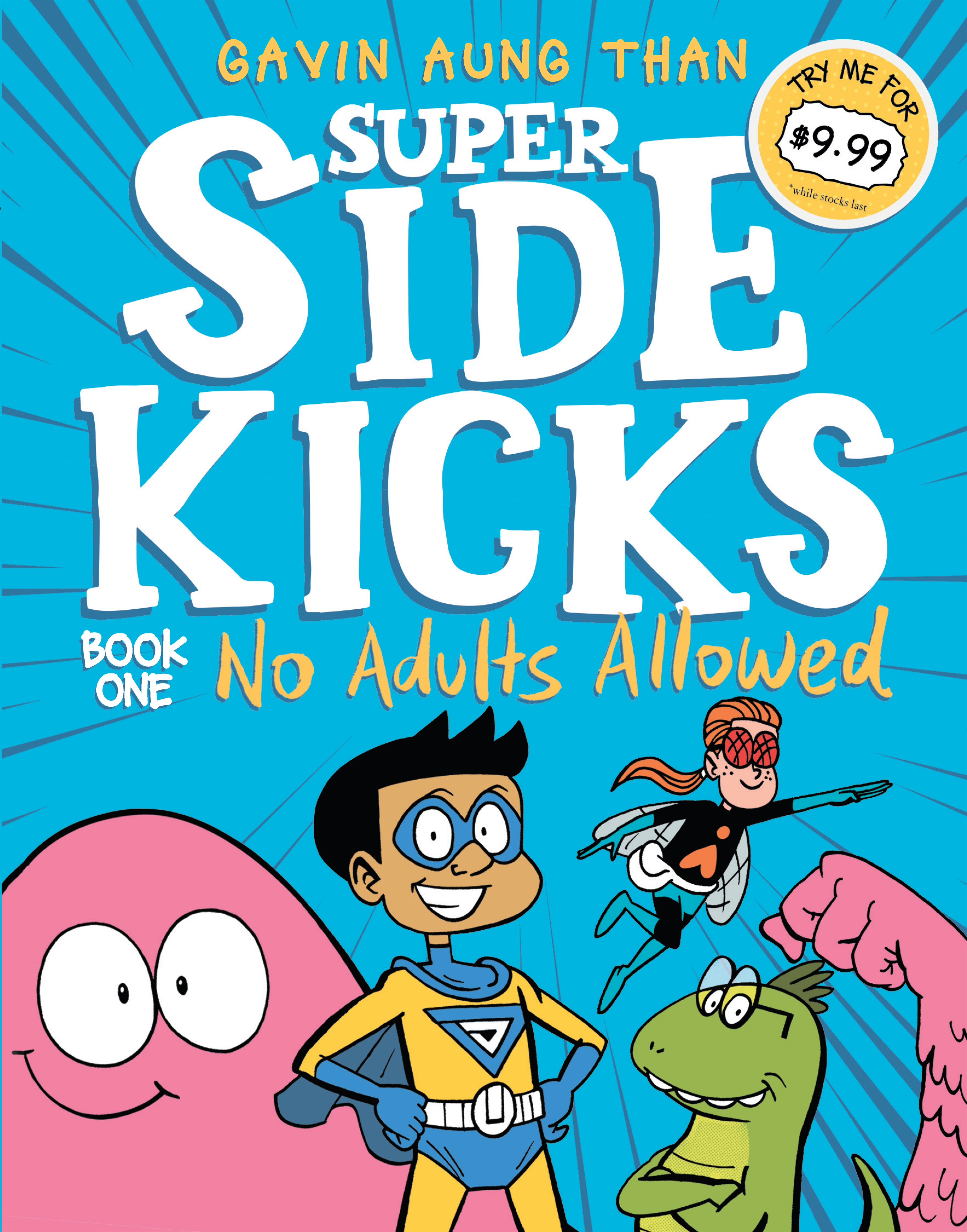 Animated Sidekick Connects Parents To >> Super Sidekicks 1 No Adults Allowed By Gavin Aung Than Penguin