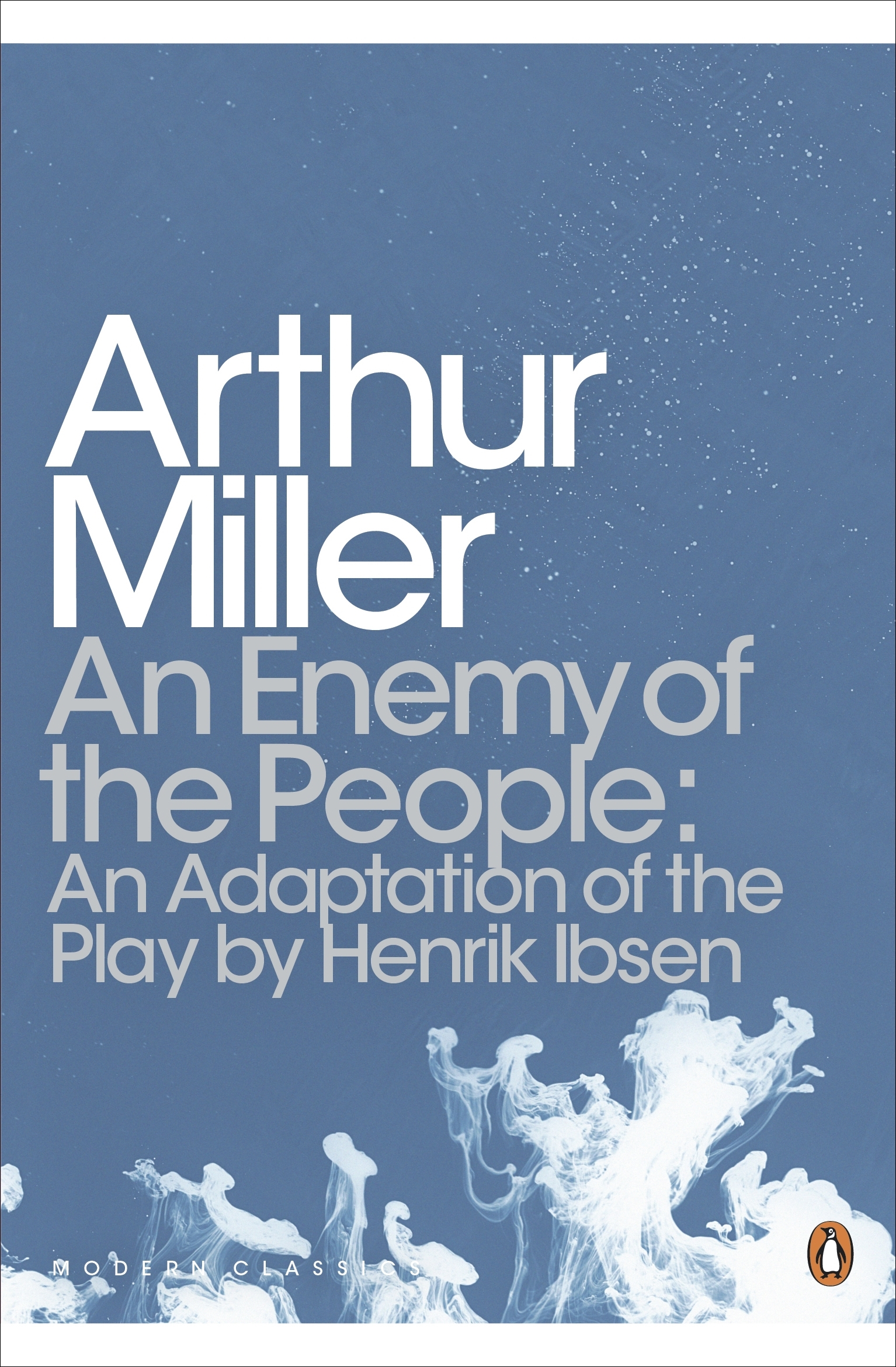 "arthur miller an enemy of the Earlier, miller had written an adaptation of henrik ibsen's 1884 play, an enemy of the people, which, according to his introduction, questioned ""whether the democratic guarantees protecting political minorities ought to be set aside in time of crisis."