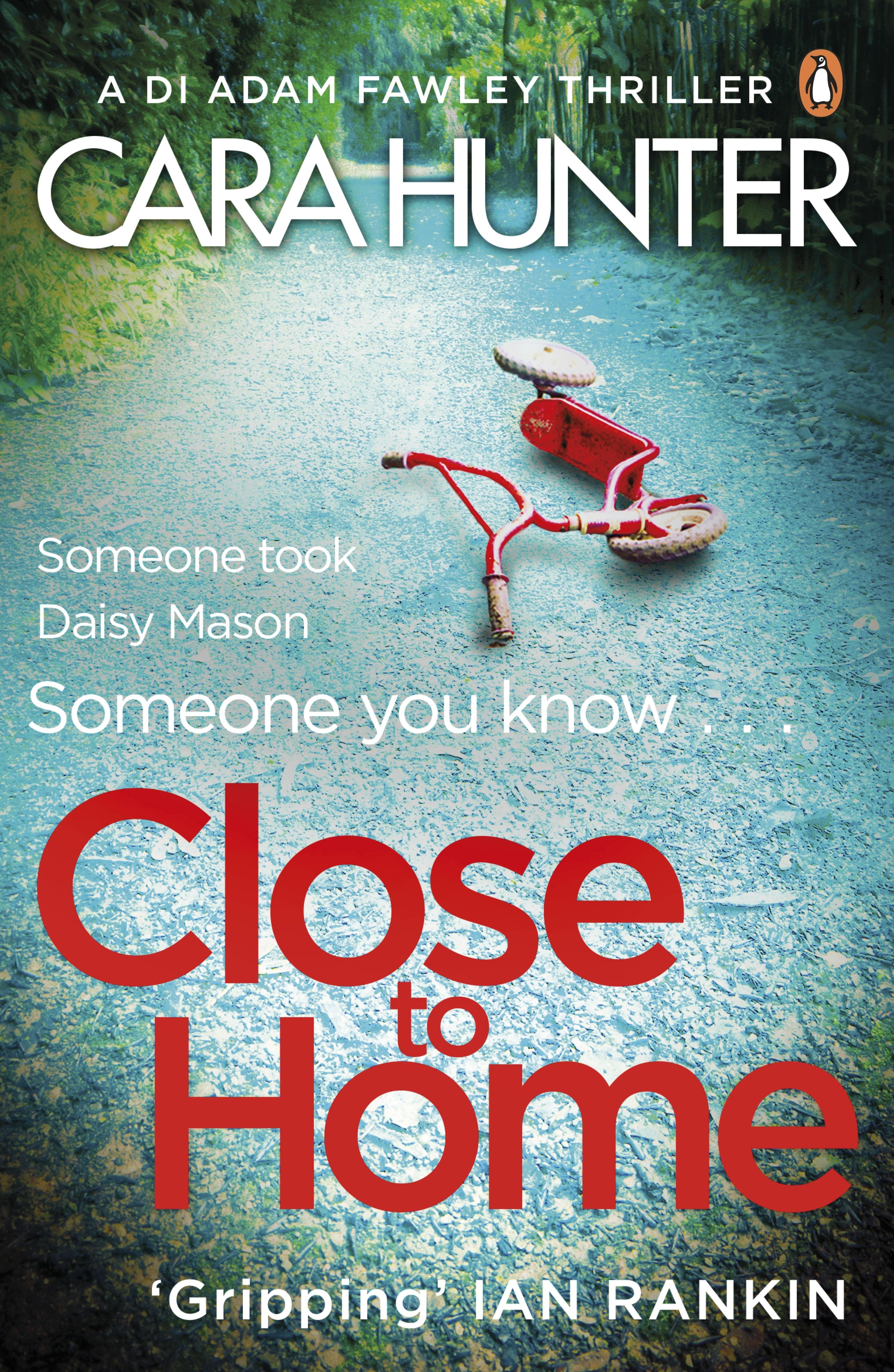 Close to Home by Cara Hunter - Penguin Books Australia