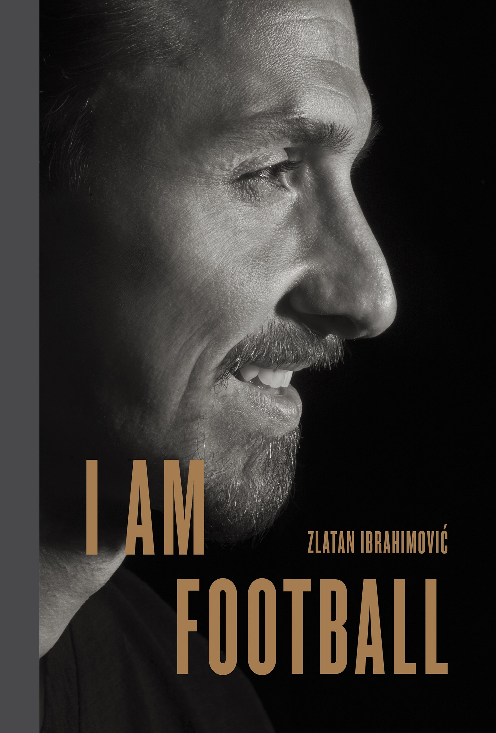 Am I Unproportional What Is Lagging In My Body: I Am Football: Zlatan Ibrahimovic By Zlatan Ibrahimovic