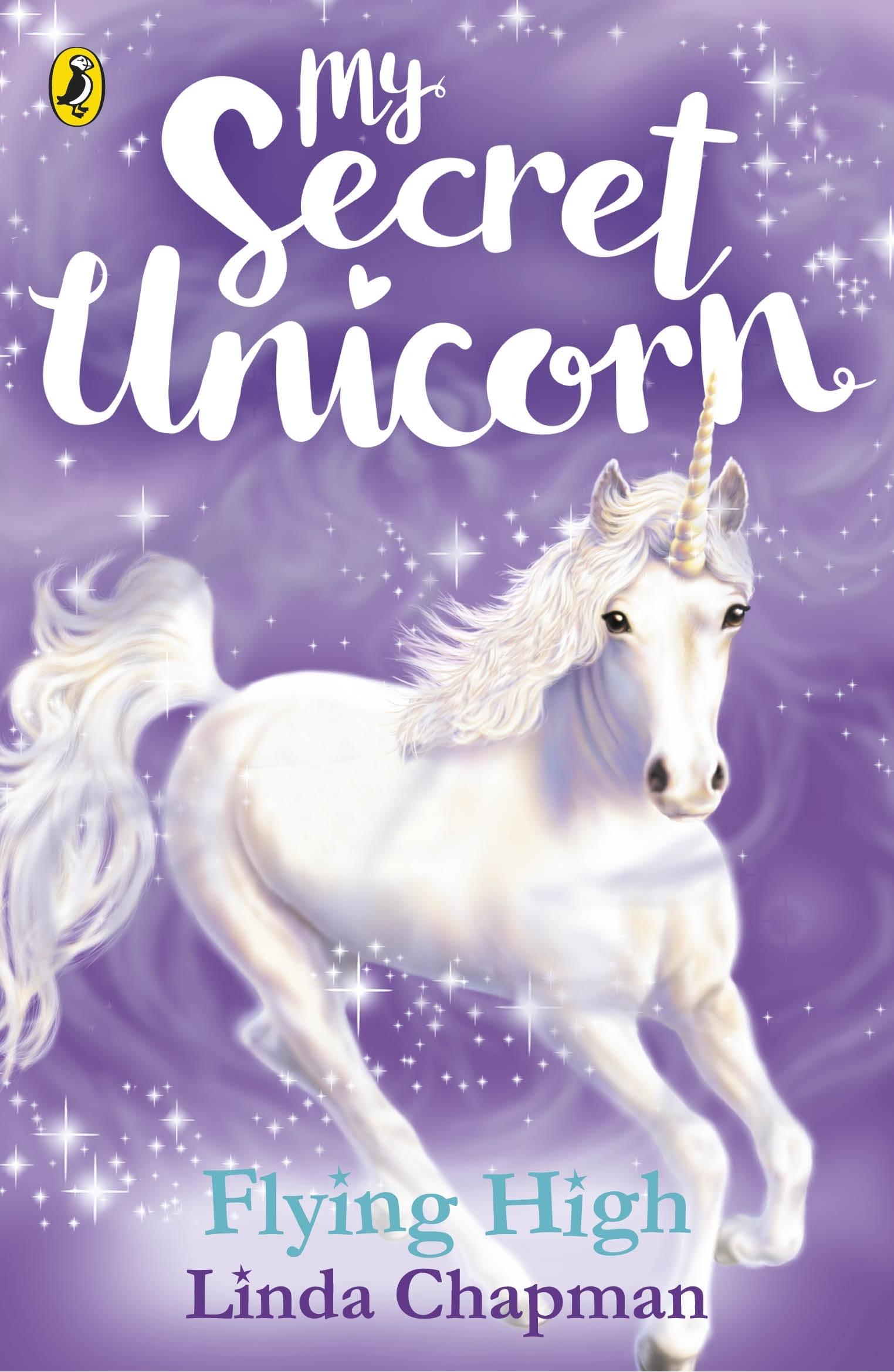 My Secret Unicorn: Flying High by Linda Chapman - Penguin