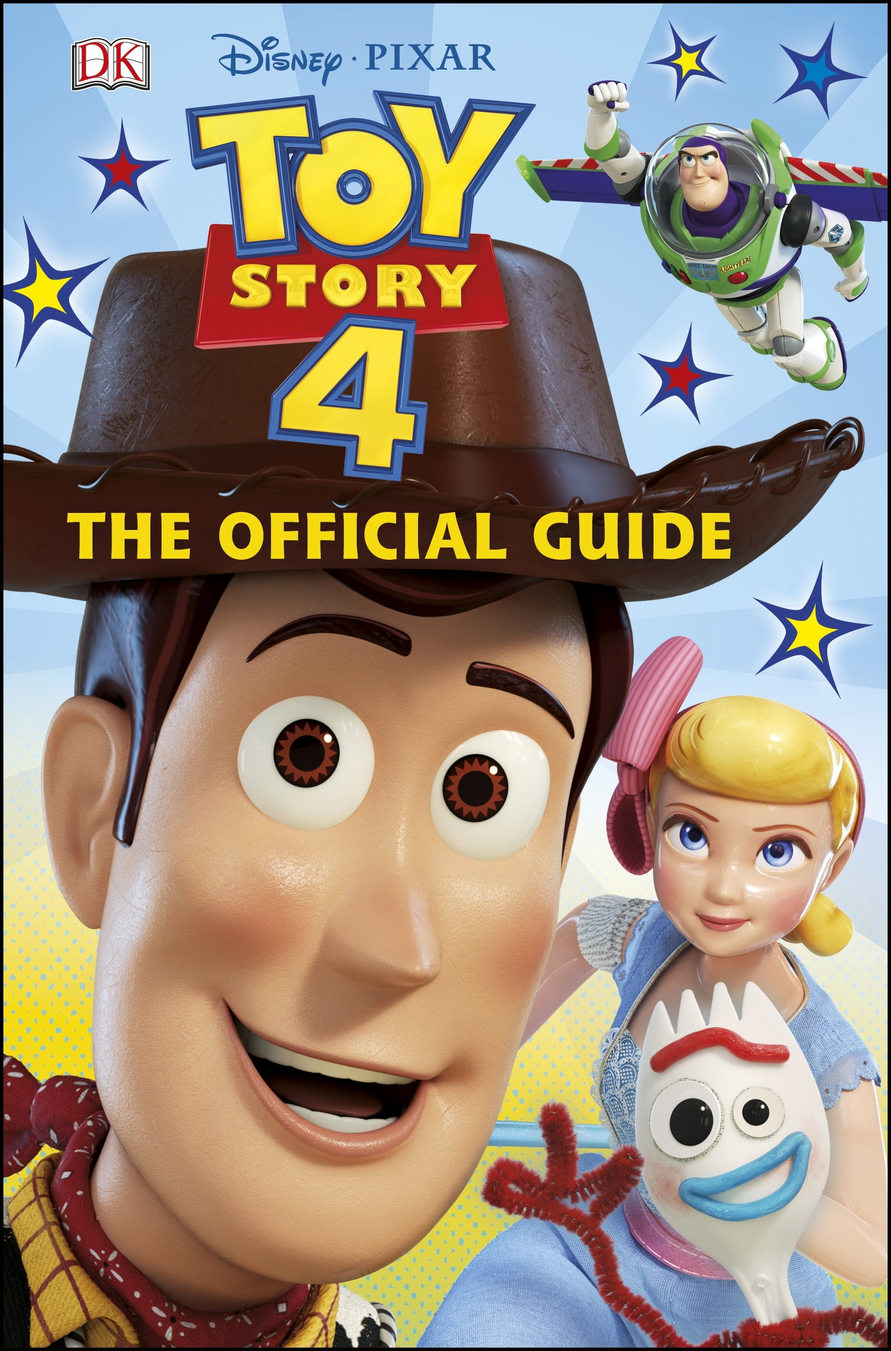 Pixar Toy Story 4: Disney Pixar Toy Story 4 The Official Guide By DK