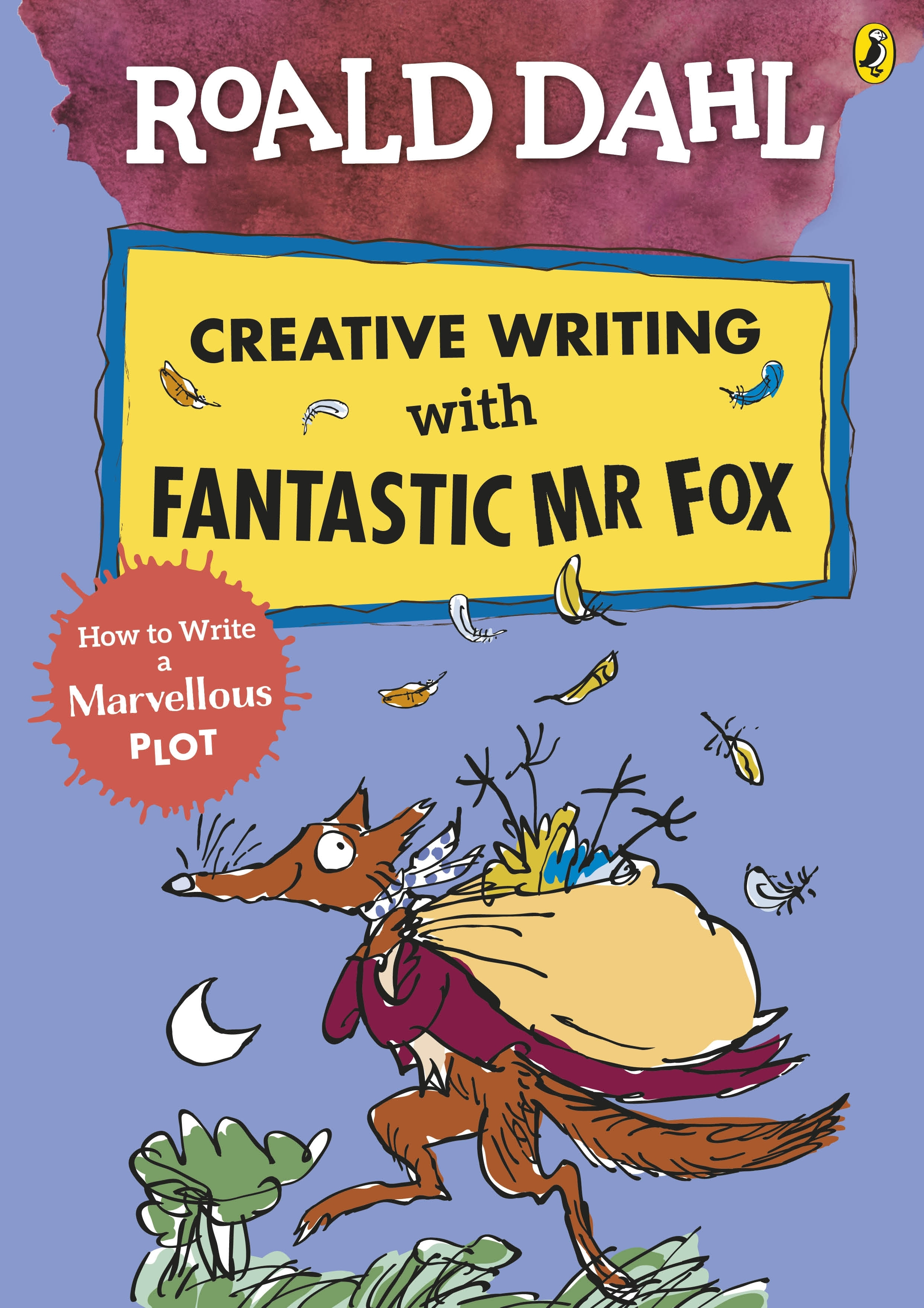 Roald Dahl S Creative Writing With Fantastic Mr Fox By Roald Dahl Penguin Books Australia