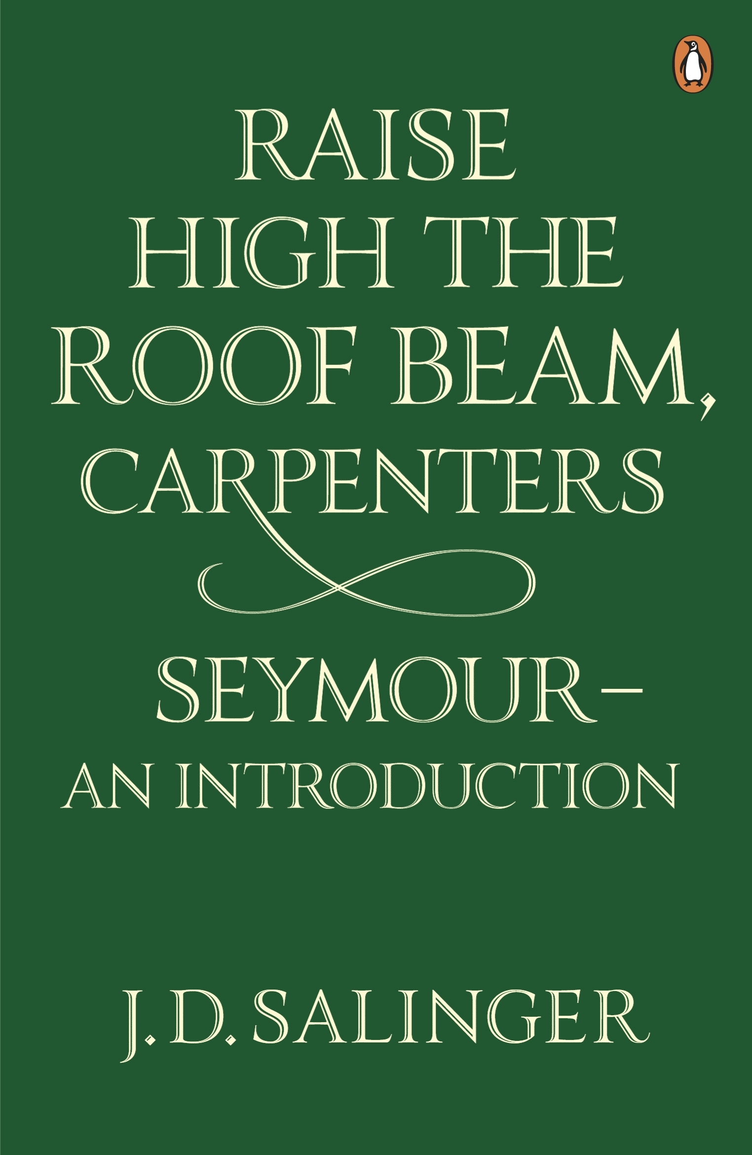 Raise High the Roof Beam, Carpenters; Seymour - an Introduction by J.D. Salinger - Penguin Books Australia