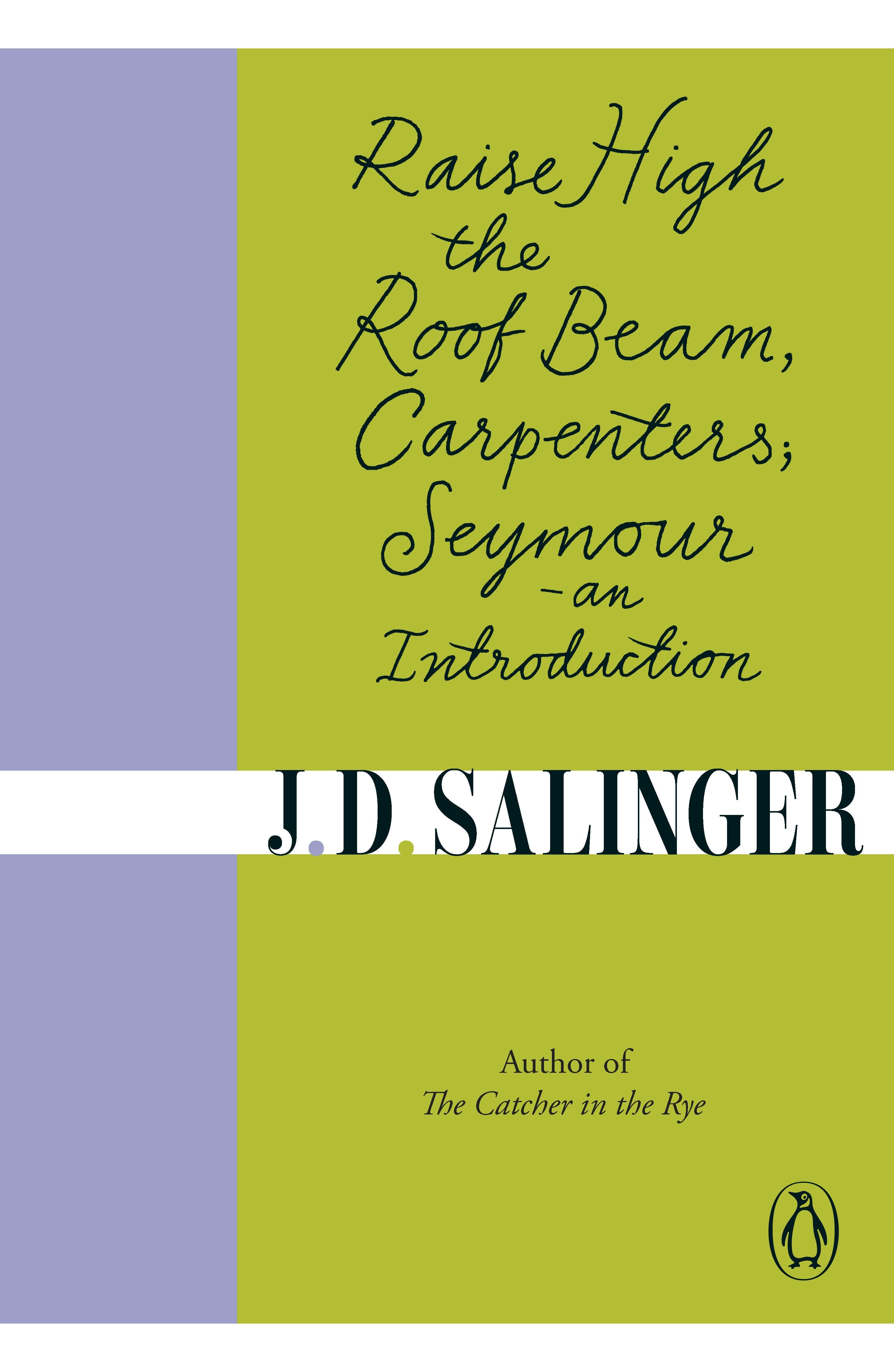 Raise High the Roof Beam, Carpenters; Seymour - an Introduction by J.D. Salinger - Penguin Books Australia