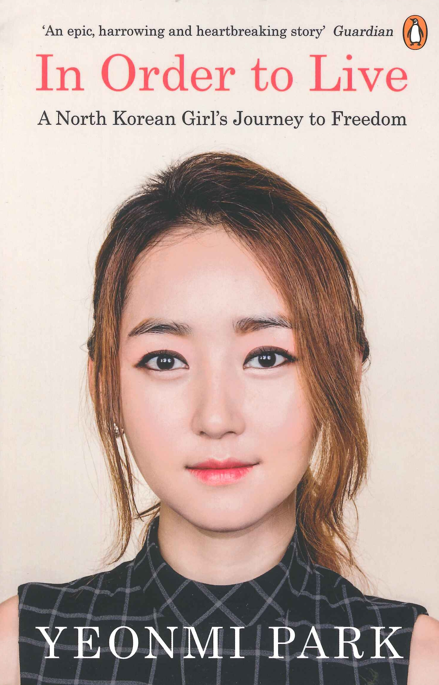 In Order To Live by Yeonmi Park - Penguin Books New Zealand