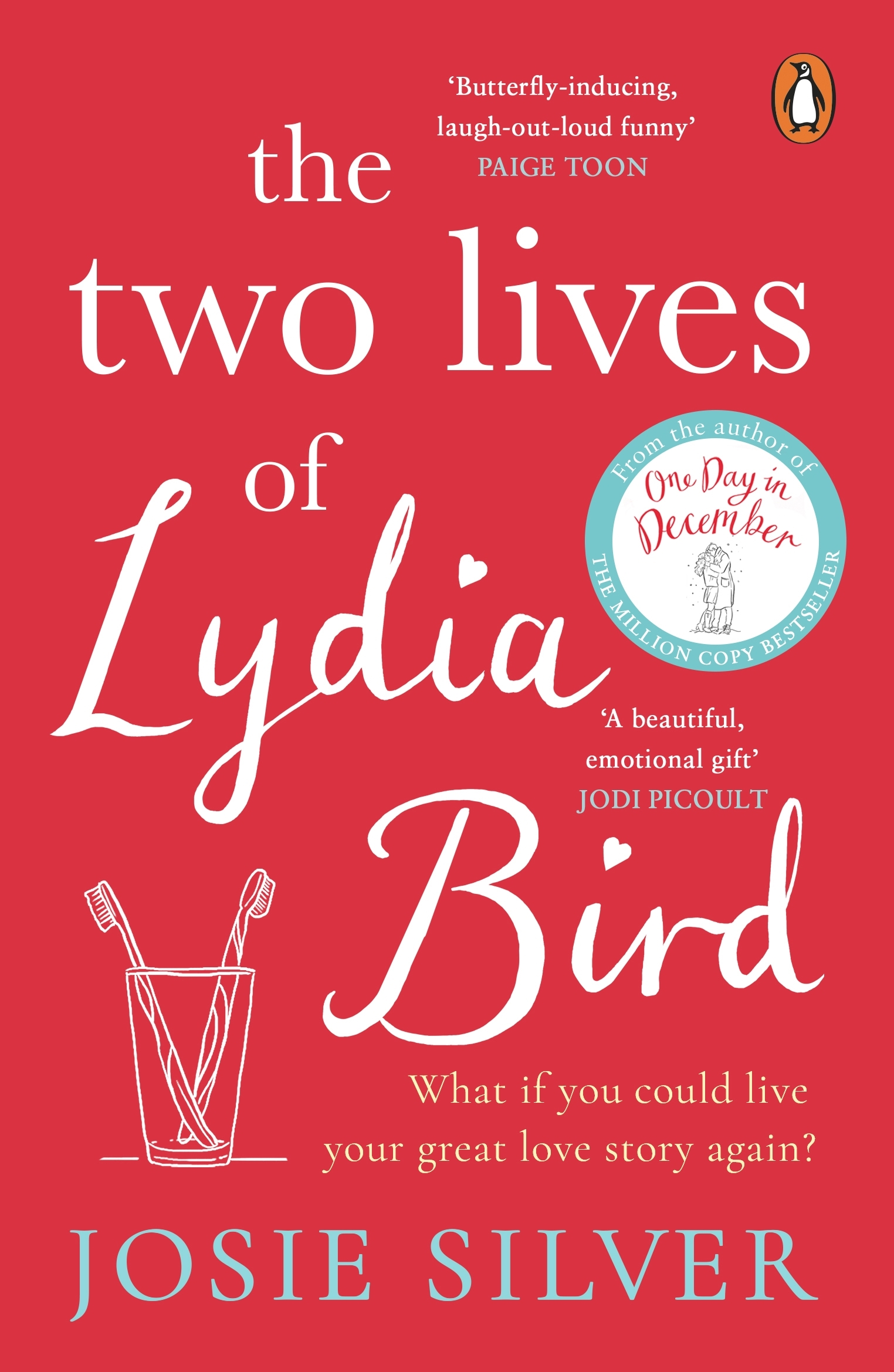 The Two Lives of Lydia Bird by Josie Silver - Penguin Books Australia