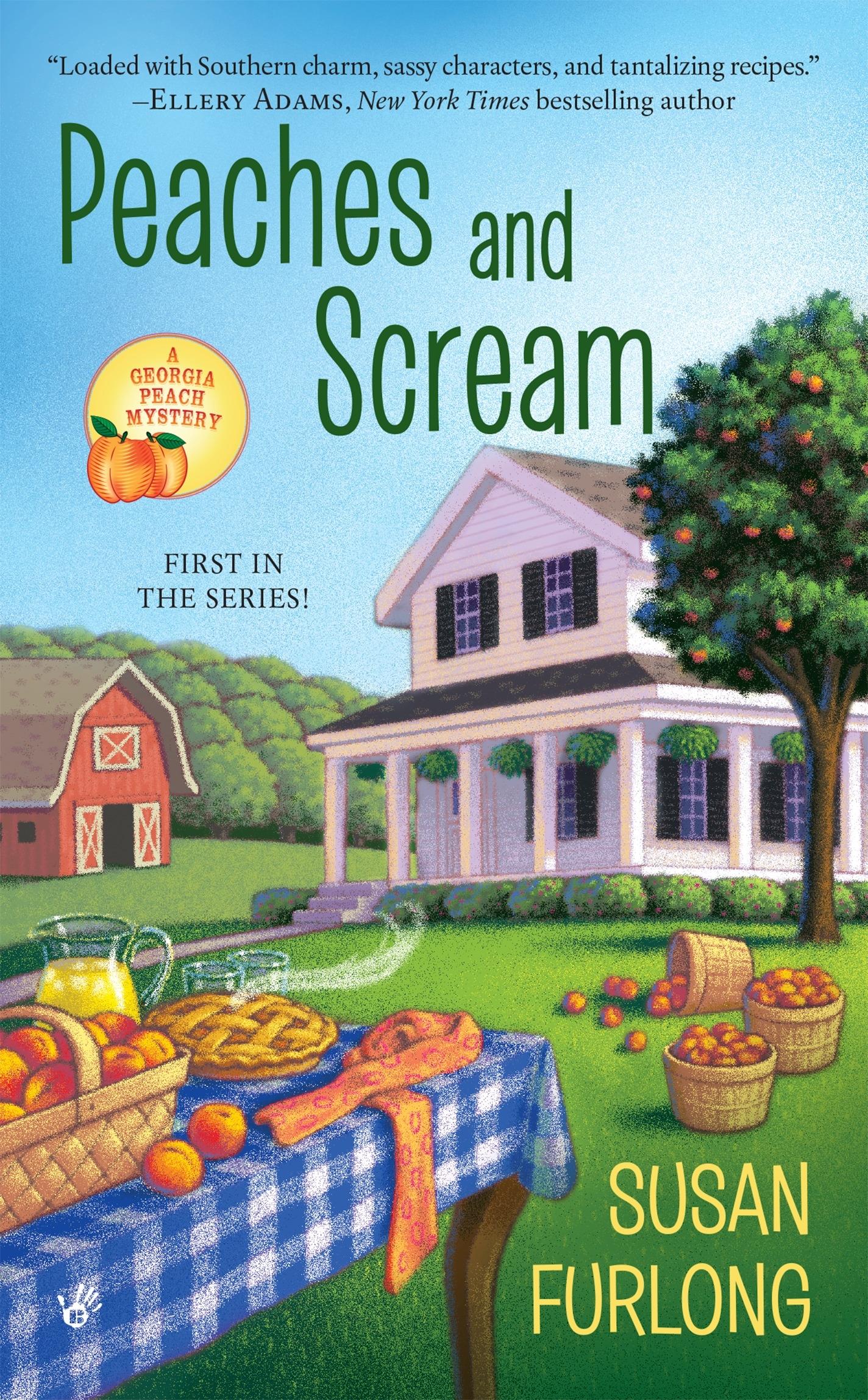 Peaches and Scream: A Georgia Peach Mystery Book 1 by Susan