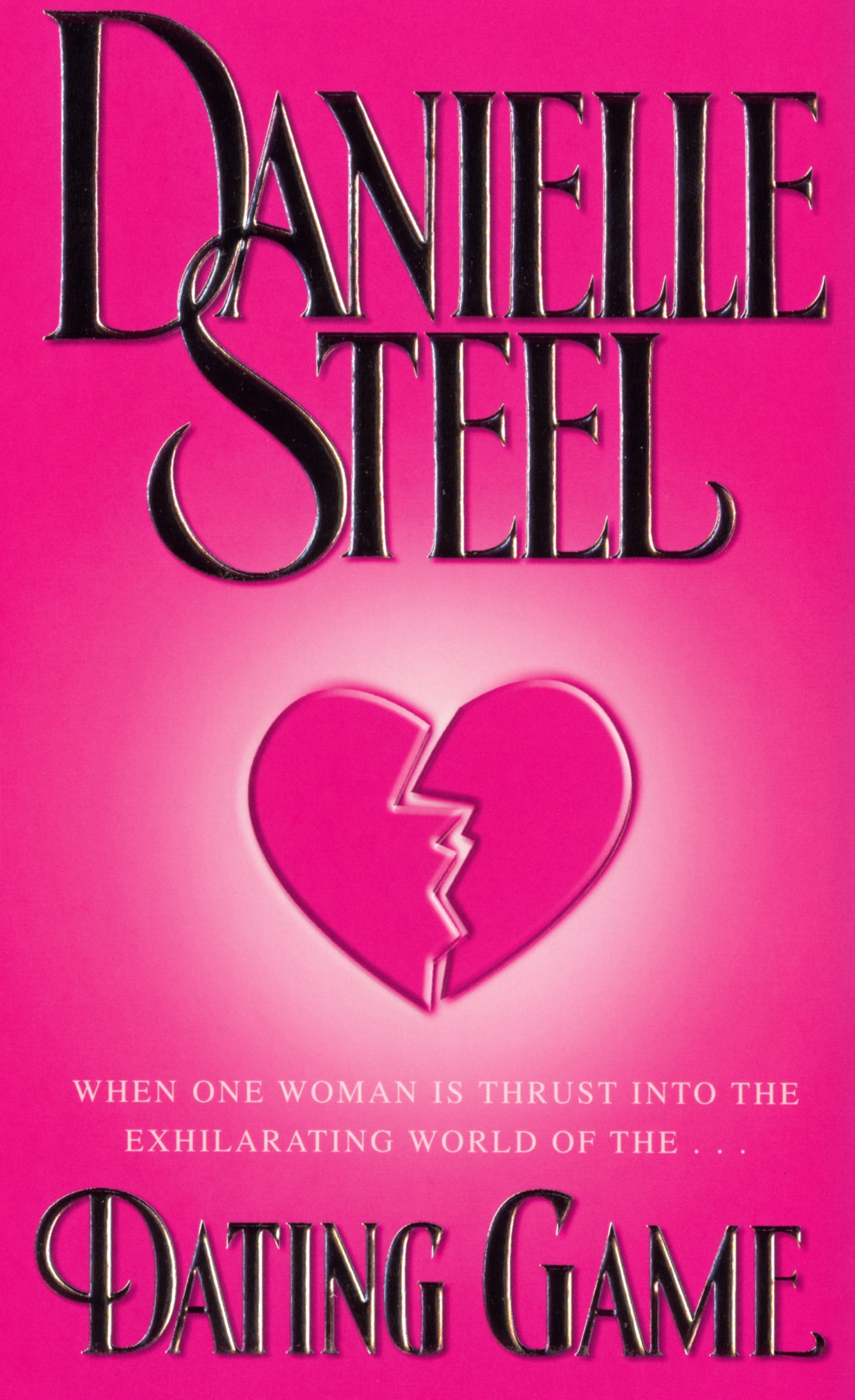 the dating game danielle steel Dating game: a novel [danielle steel] on amazoncom free shipping on qualifying offers in her 57th bestselling novel, danielle steel brilliantly chronicles the roller-coaster ride of dating the second time around—and tells a captivating story of the surprises one woman encounters when she's thrust into the terrifying.