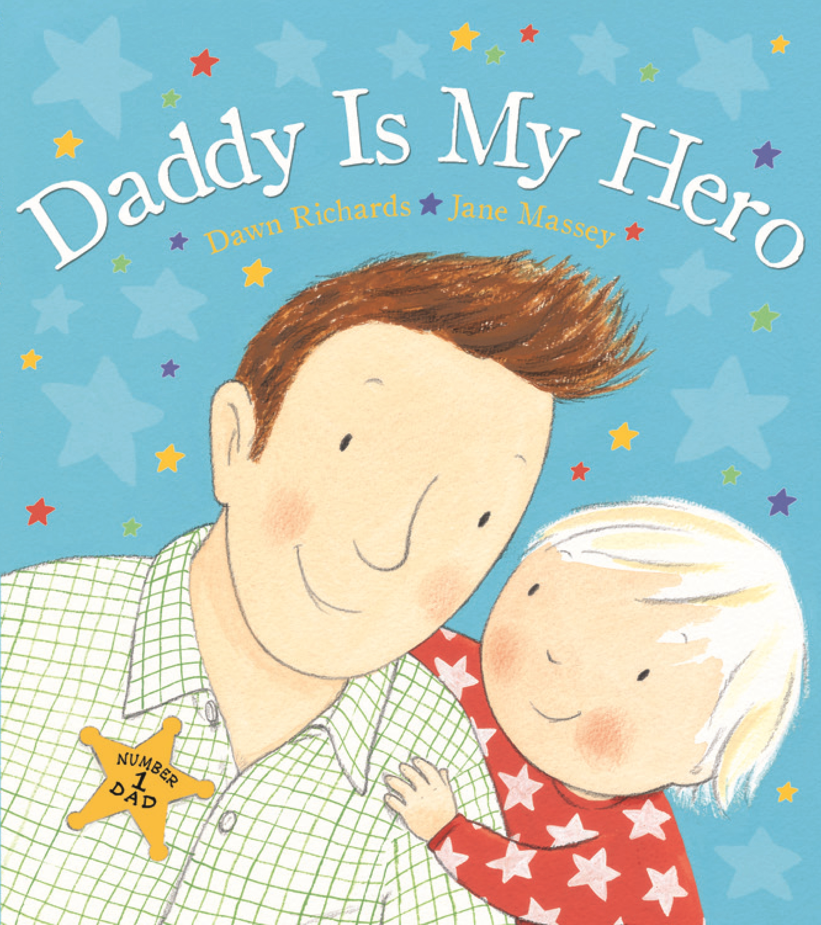 Daddy Is My Hero By Dawn Richards Penguin Books Australia