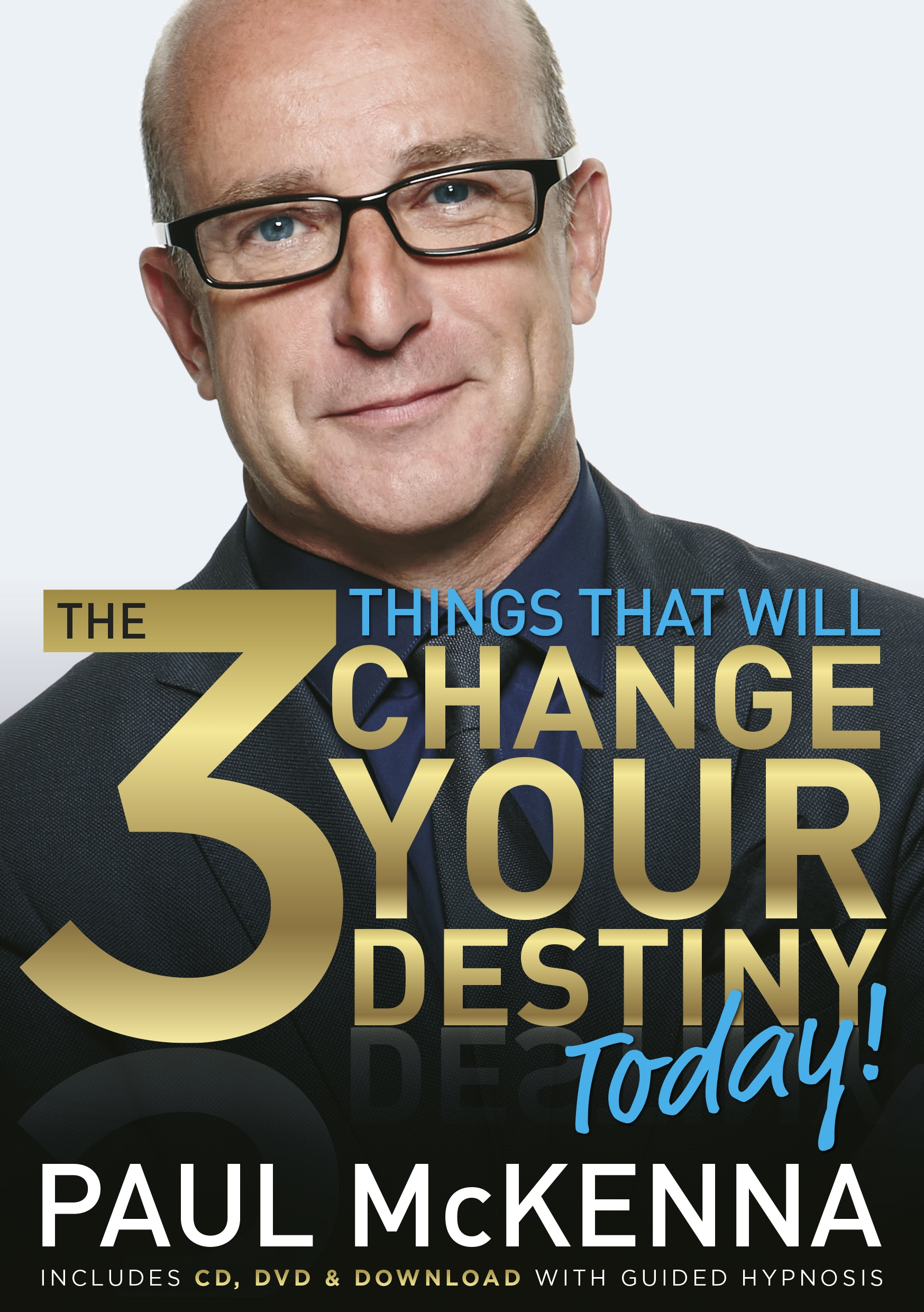 The 3 things that will change your destiny today by paul mckenna the 3 things that will change your destiny today by paul mckenna fandeluxe Gallery