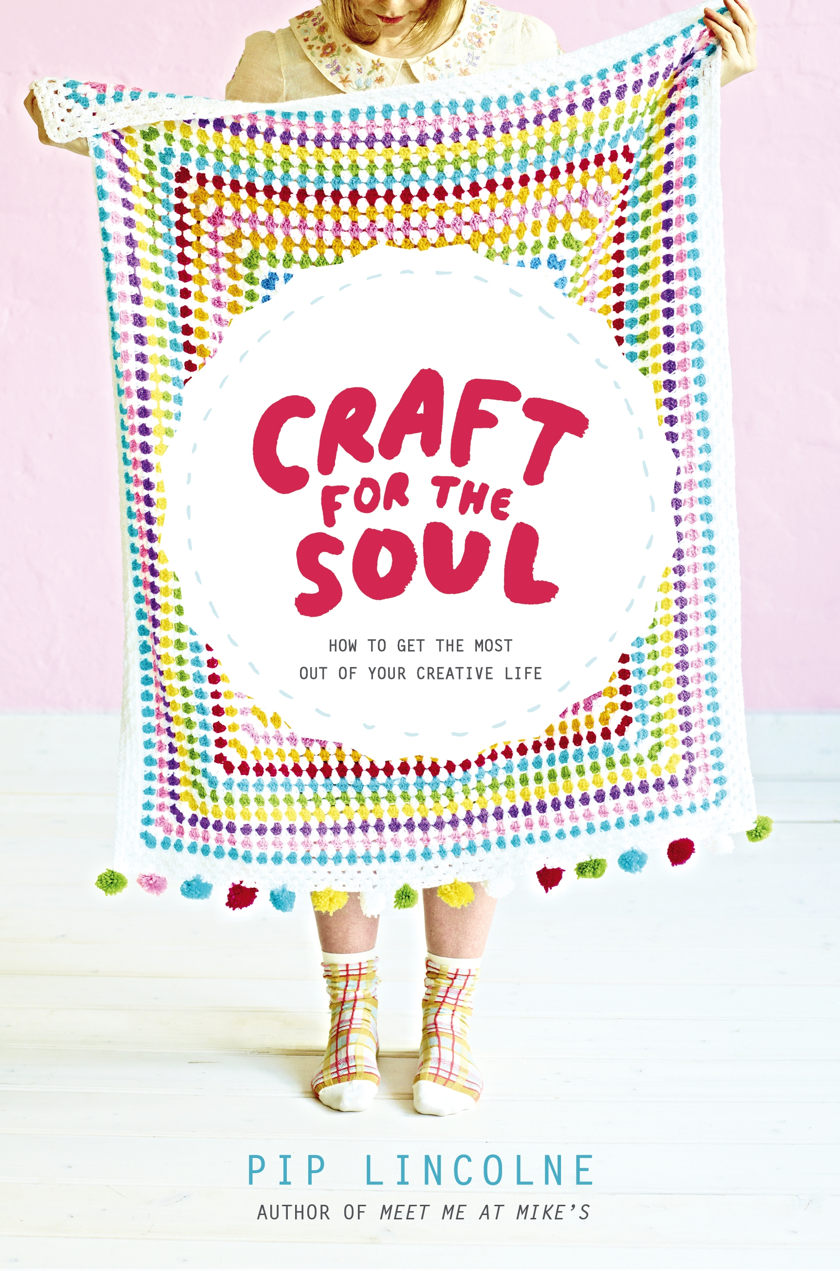 211c0ab9b24 Craft for the Soul  How to get the most out of your creative life by ...