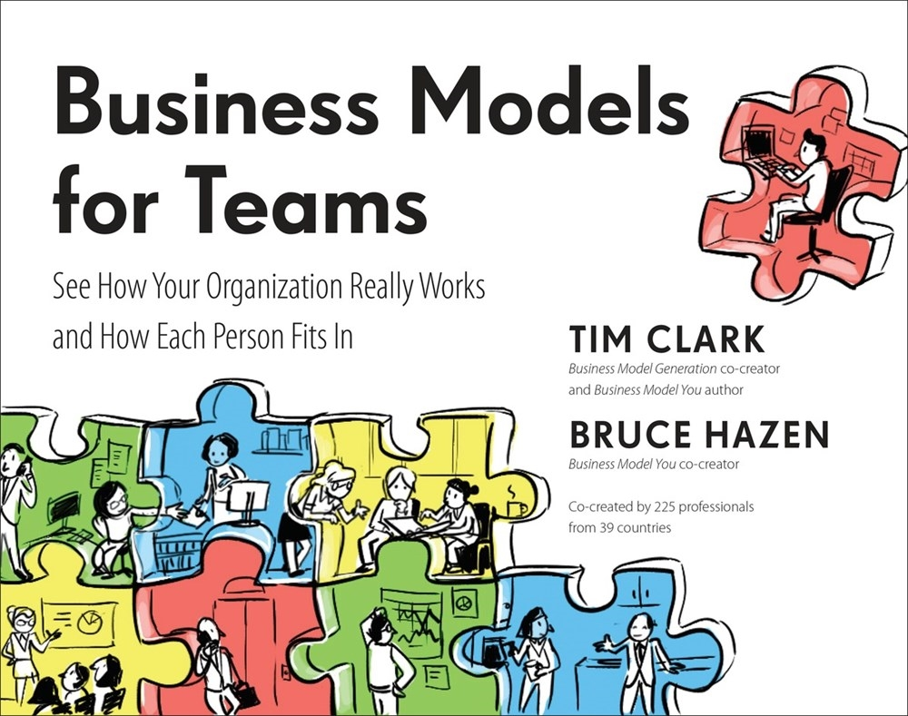 Business Model Generation Book Cover : Business models for teams by tim clark penguin books