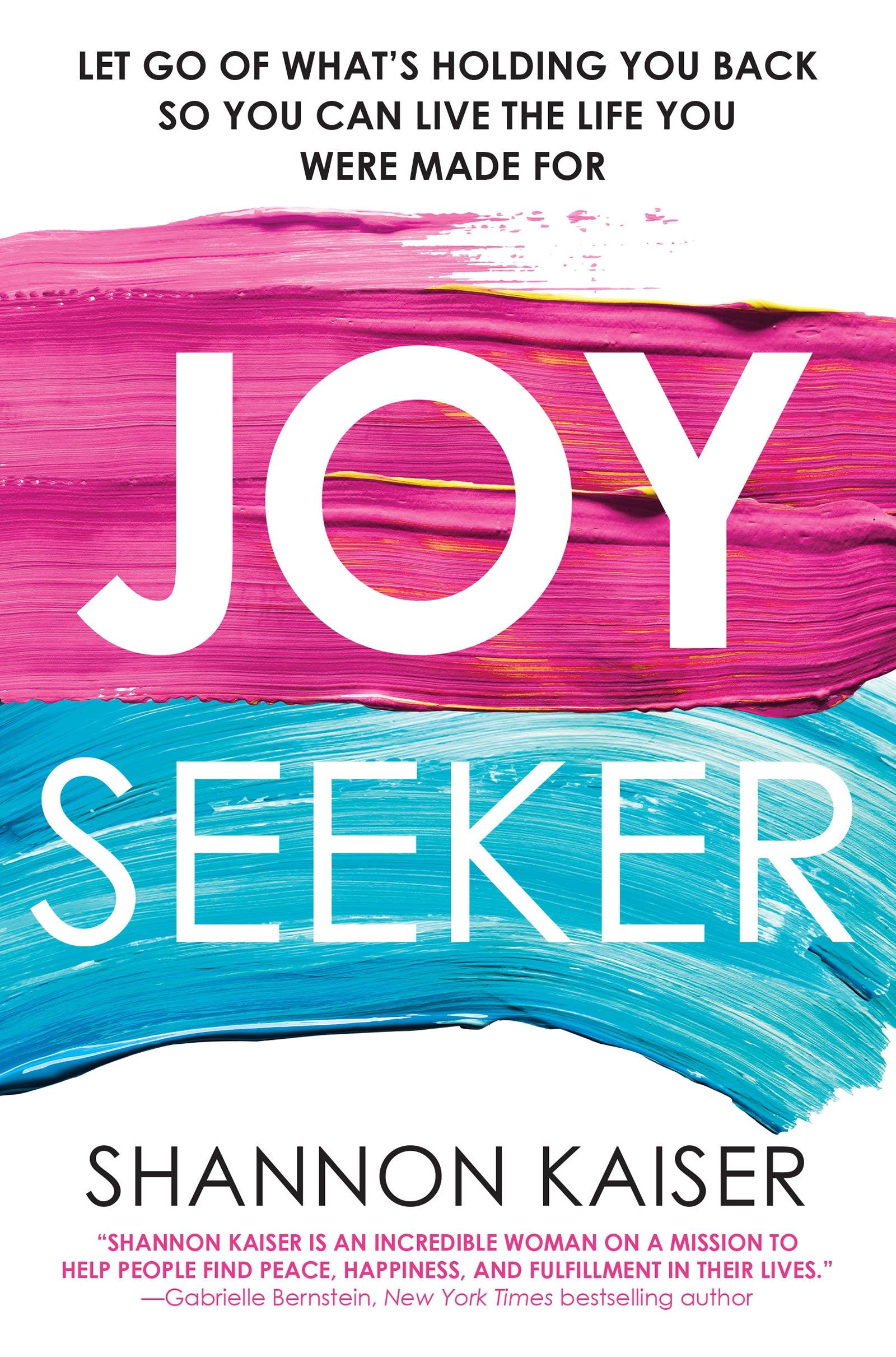 Be a joy seeker.