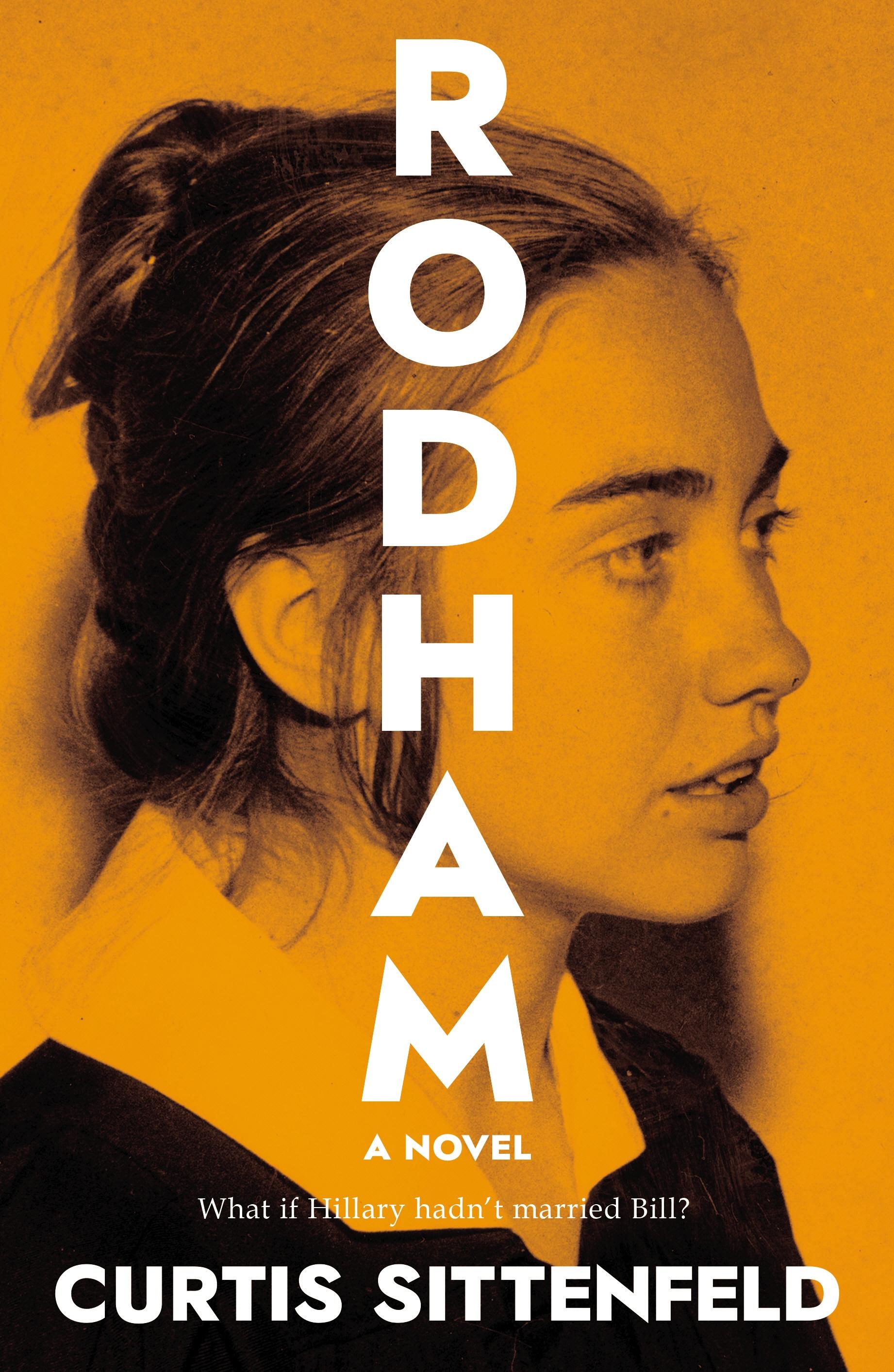 Rodham by Curtis Sittenfeld - Penguin Books Australia