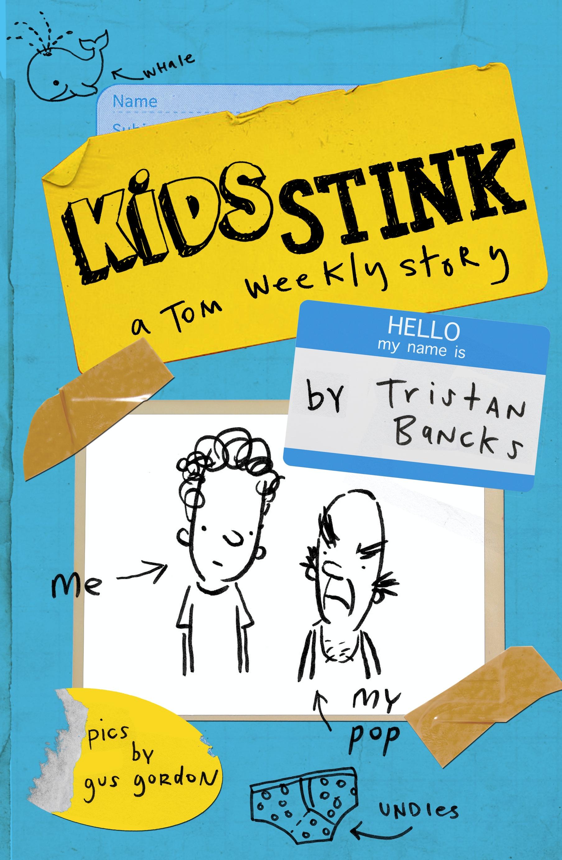Kids Stink (A Tom Weekly Story)