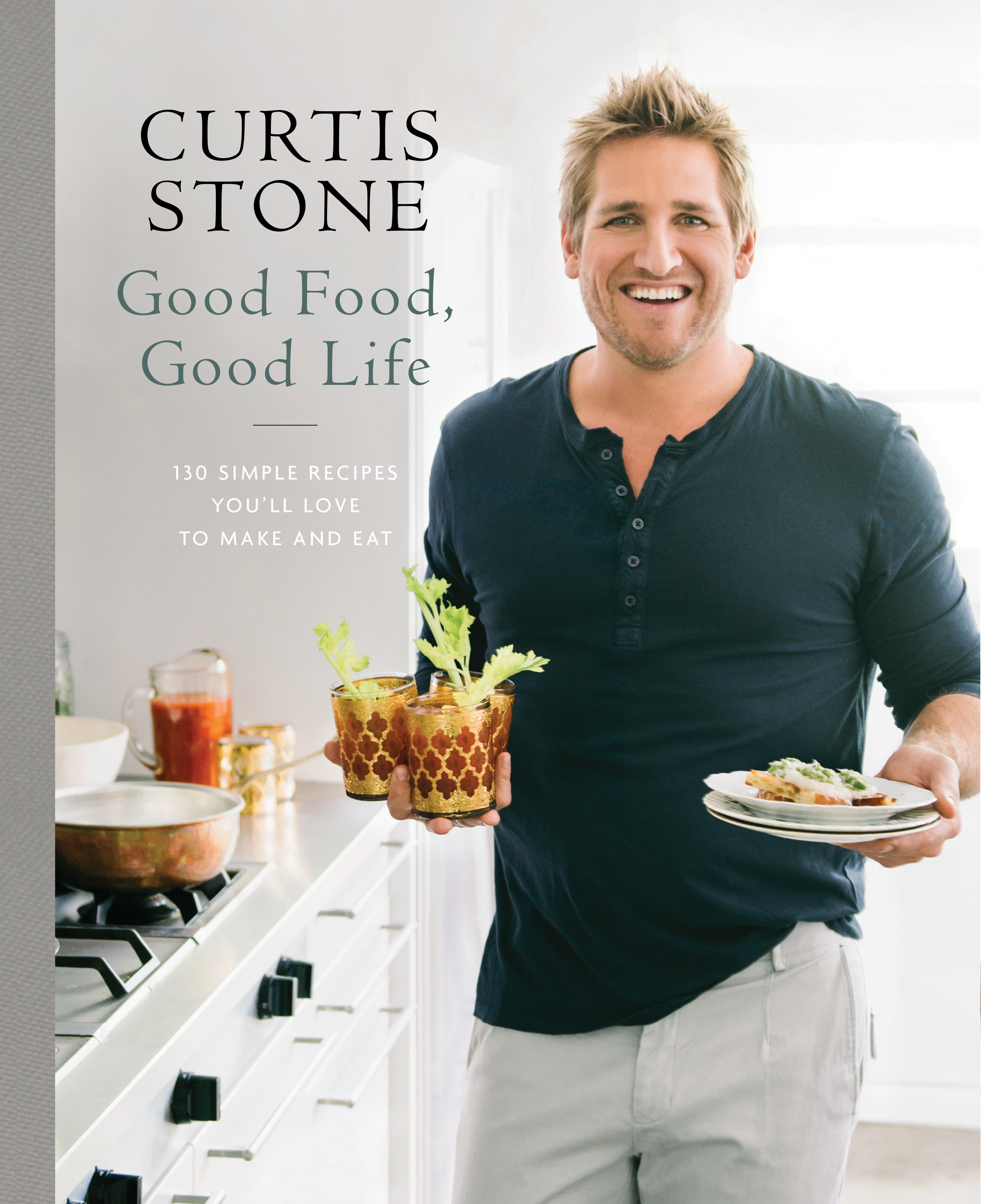 Good food good life by curtis stone penguin books australia hi res cover good food forumfinder Choice Image