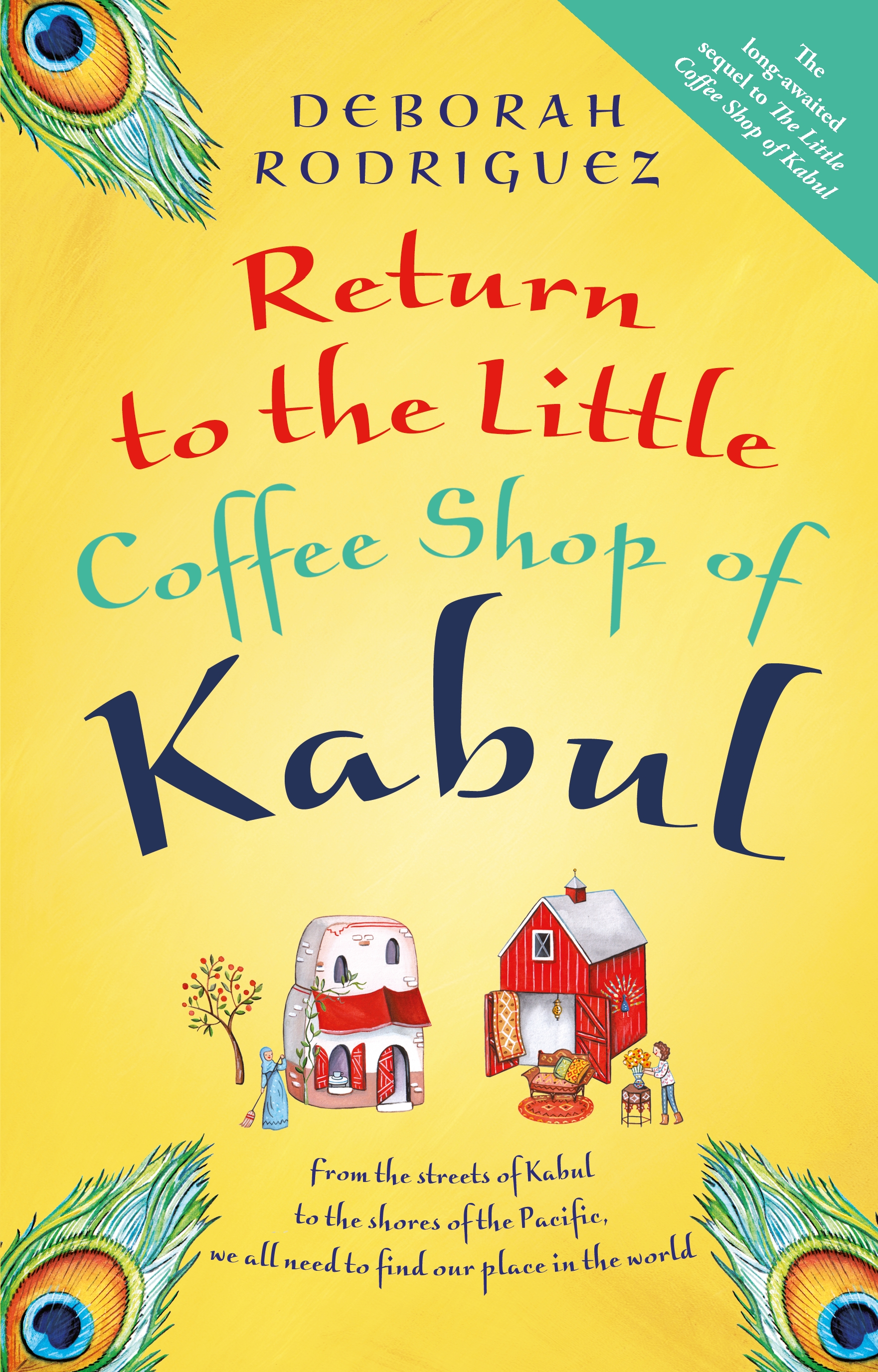 Return To The Little Coffee Shop Of Kabul By Deborah Rodriguez - Where is kabul